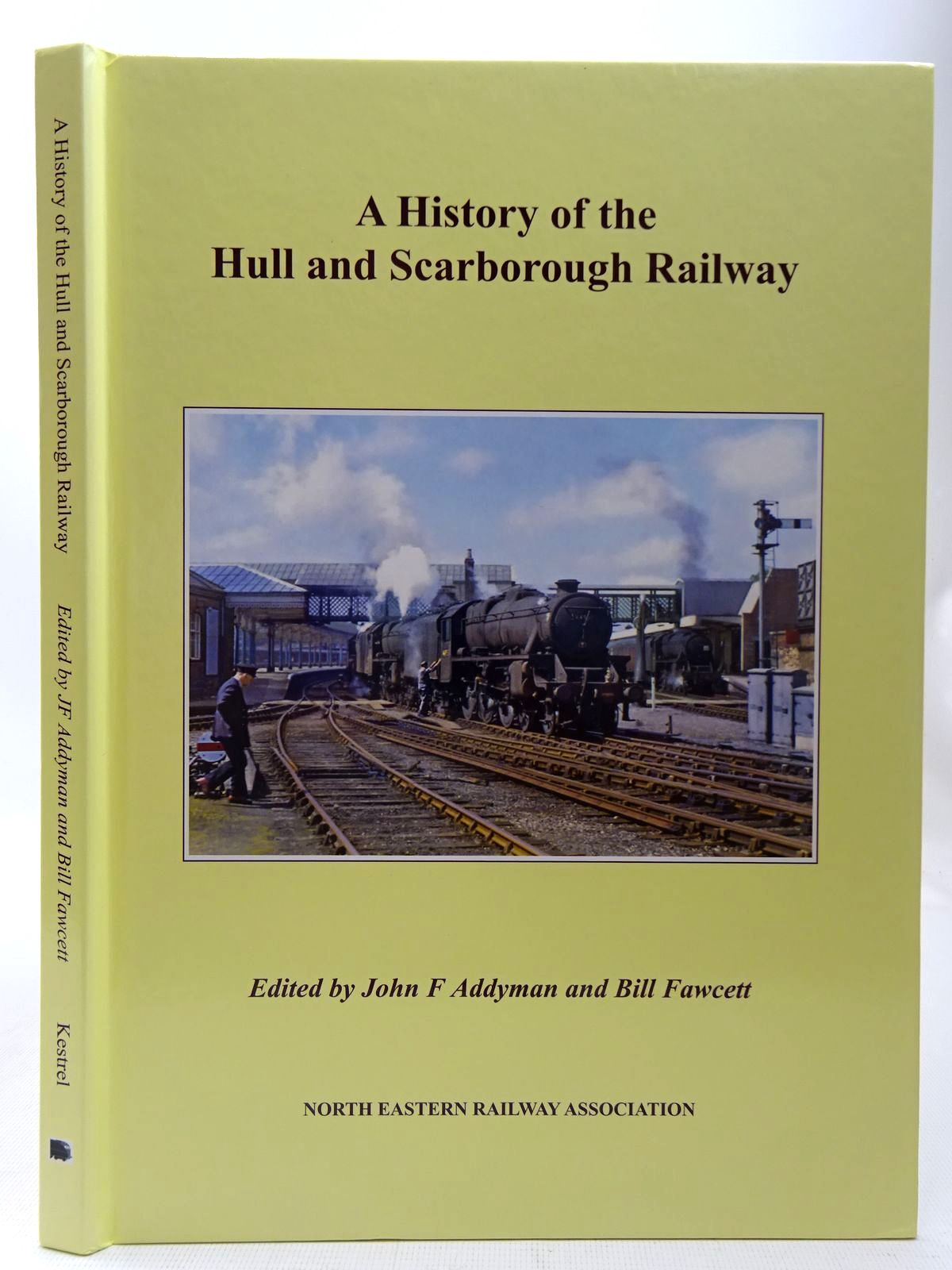 Photo of A HISTORY OF THE HULL AND SCARBOROUGH RAILWAY written by Addyman, John<br />Fawcett, Bill<br />et al, published by The North Eastern Railway Association (STOCK CODE: 2126767)  for sale by Stella & Rose's Books