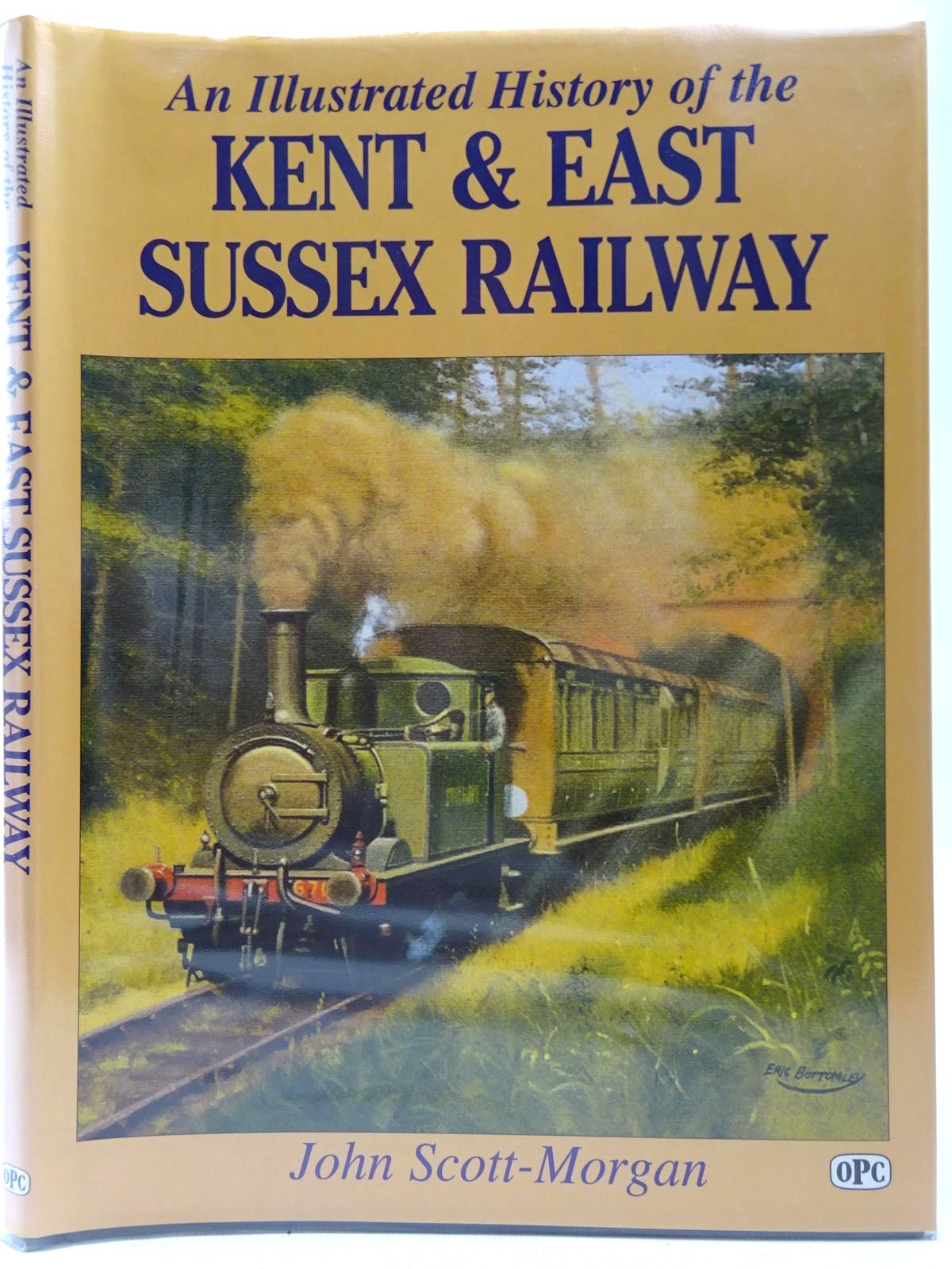 Photo of AN ILLUSTRATED HISTORY OF THE KENT & EAST SUSSEX RAILWAY written by Scott-Morgan, John published by Oxford Publishing Co (STOCK CODE: 2126770)  for sale by Stella & Rose's Books