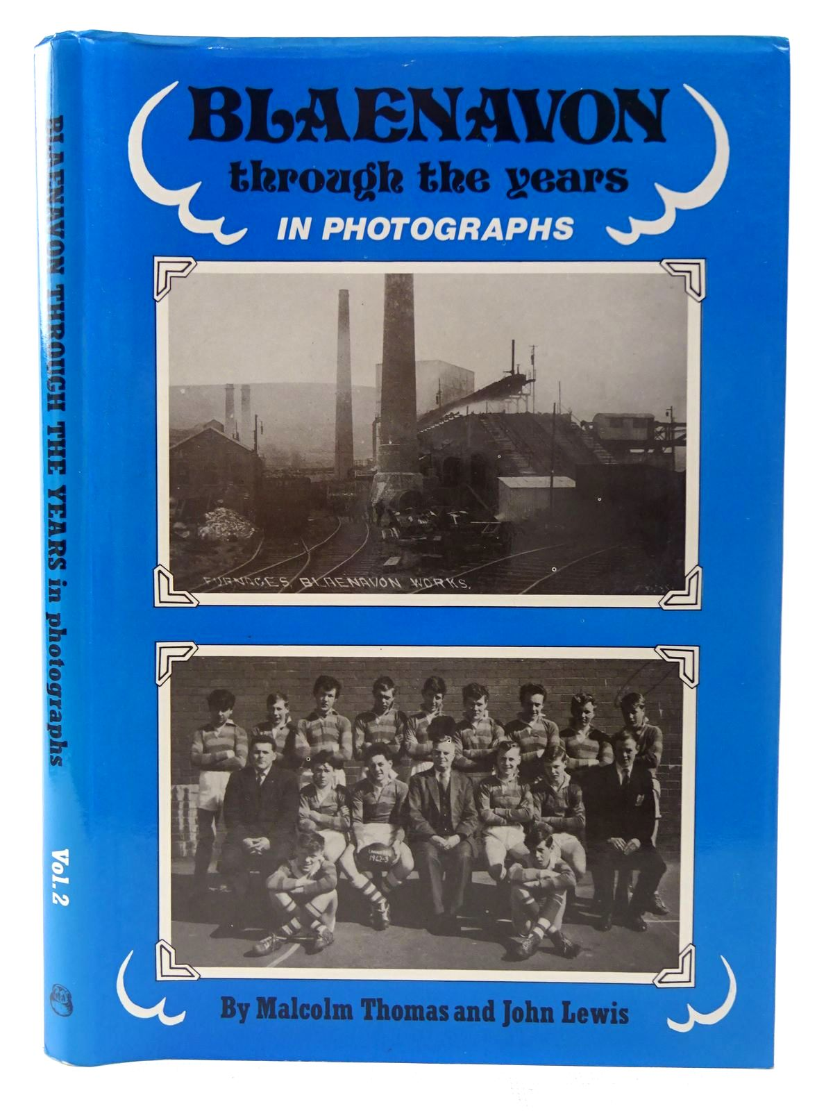 Photo of BLAENAVON THROUGH THE YEARS IN PHOTOGRAPHS VOLUME II written by Thomas, Malcolm<br />Lewis, John published by Old Bakehouse Publications (STOCK CODE: 2126840)  for sale by Stella & Rose's Books