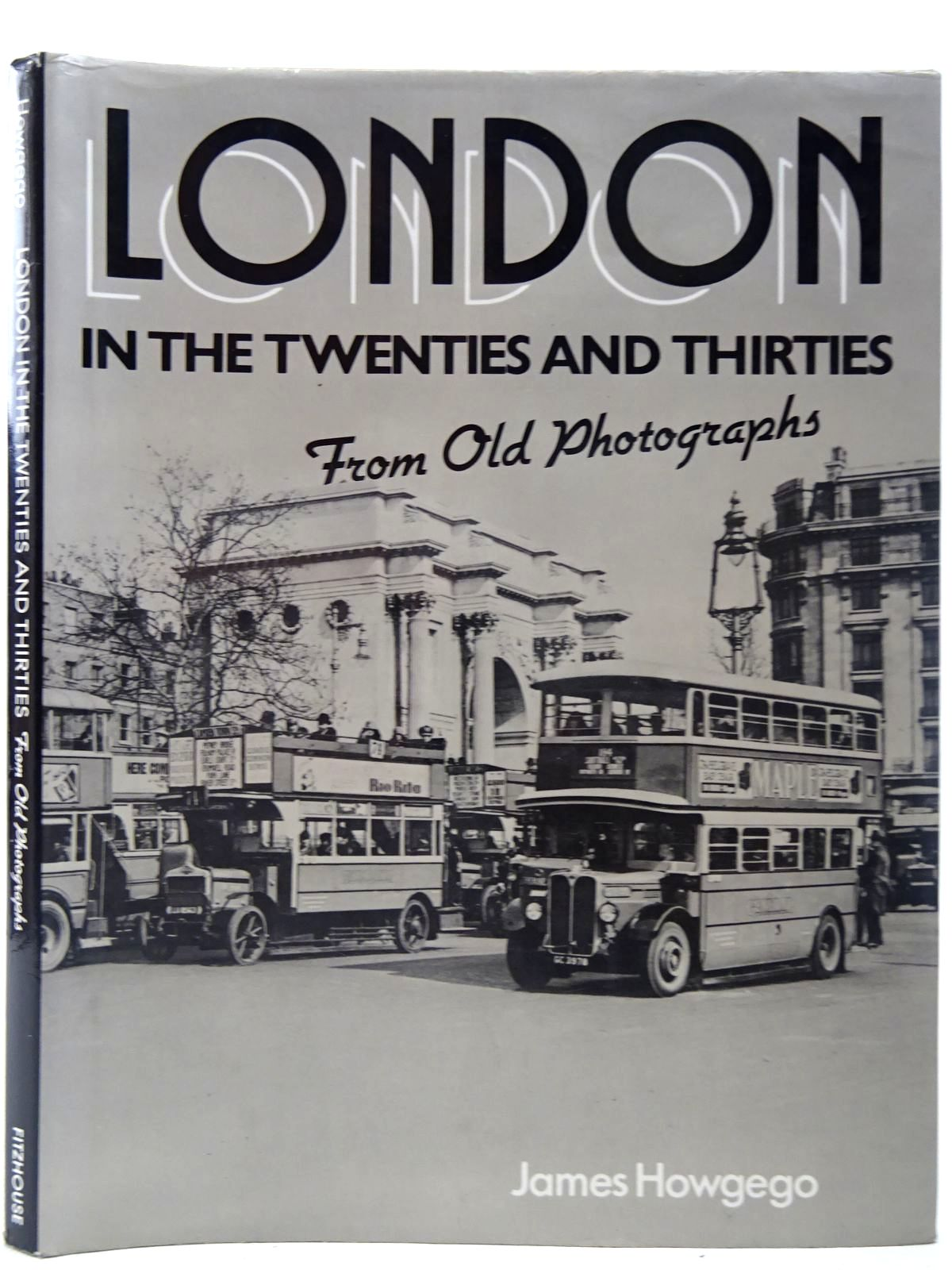 Photo of LONDON IN THE 20S AND 30S FROM OLD PHOTOGRAPHS written by Howgego, James L. published by Fitzhouse Books (STOCK CODE: 2126856)  for sale by Stella & Rose's Books