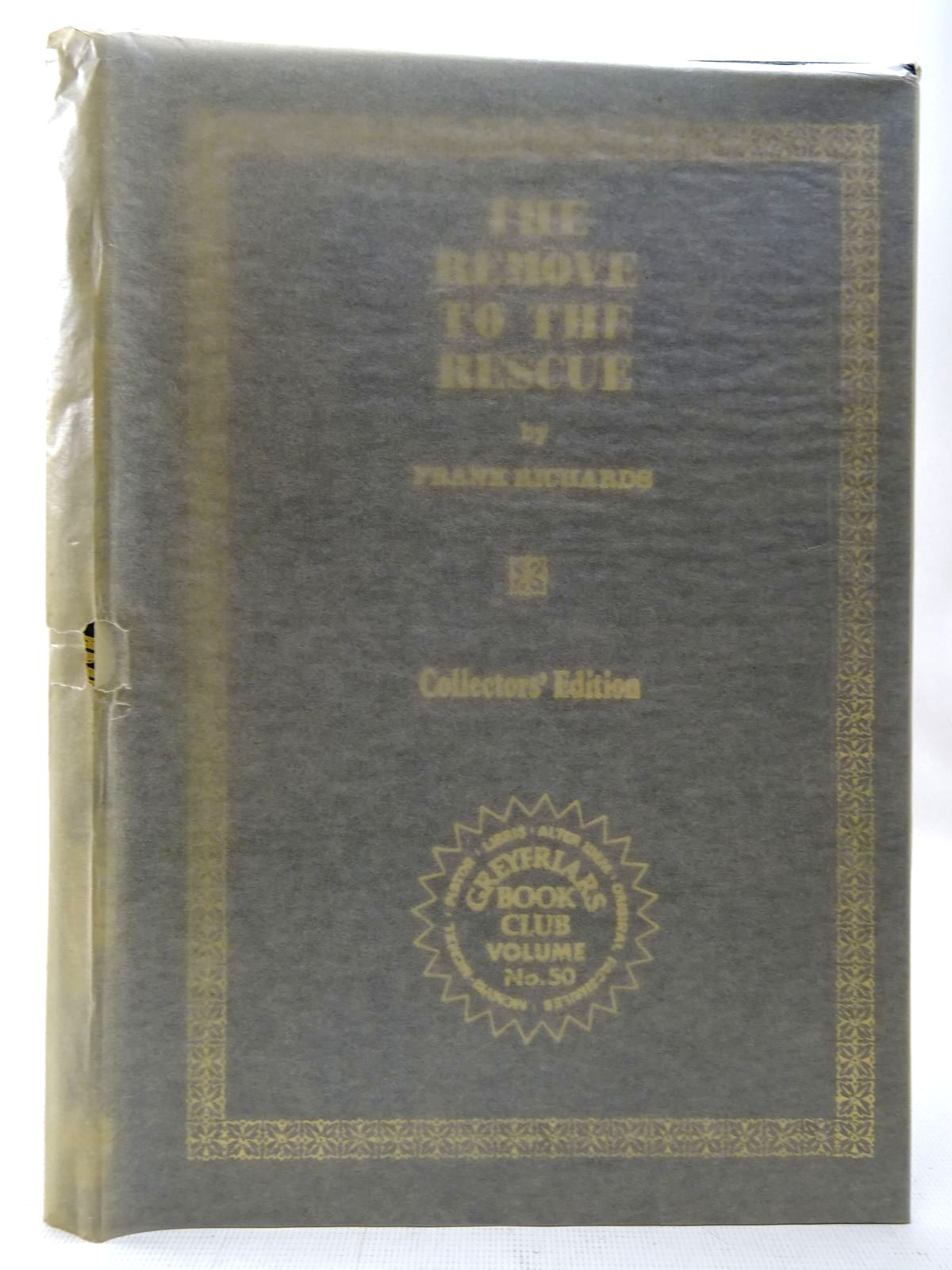 Photo of THE REMOVE TO THE RESCUE written by Richards, Frank published by Howard Baker Press (STOCK CODE: 2126862)  for sale by Stella & Rose's Books