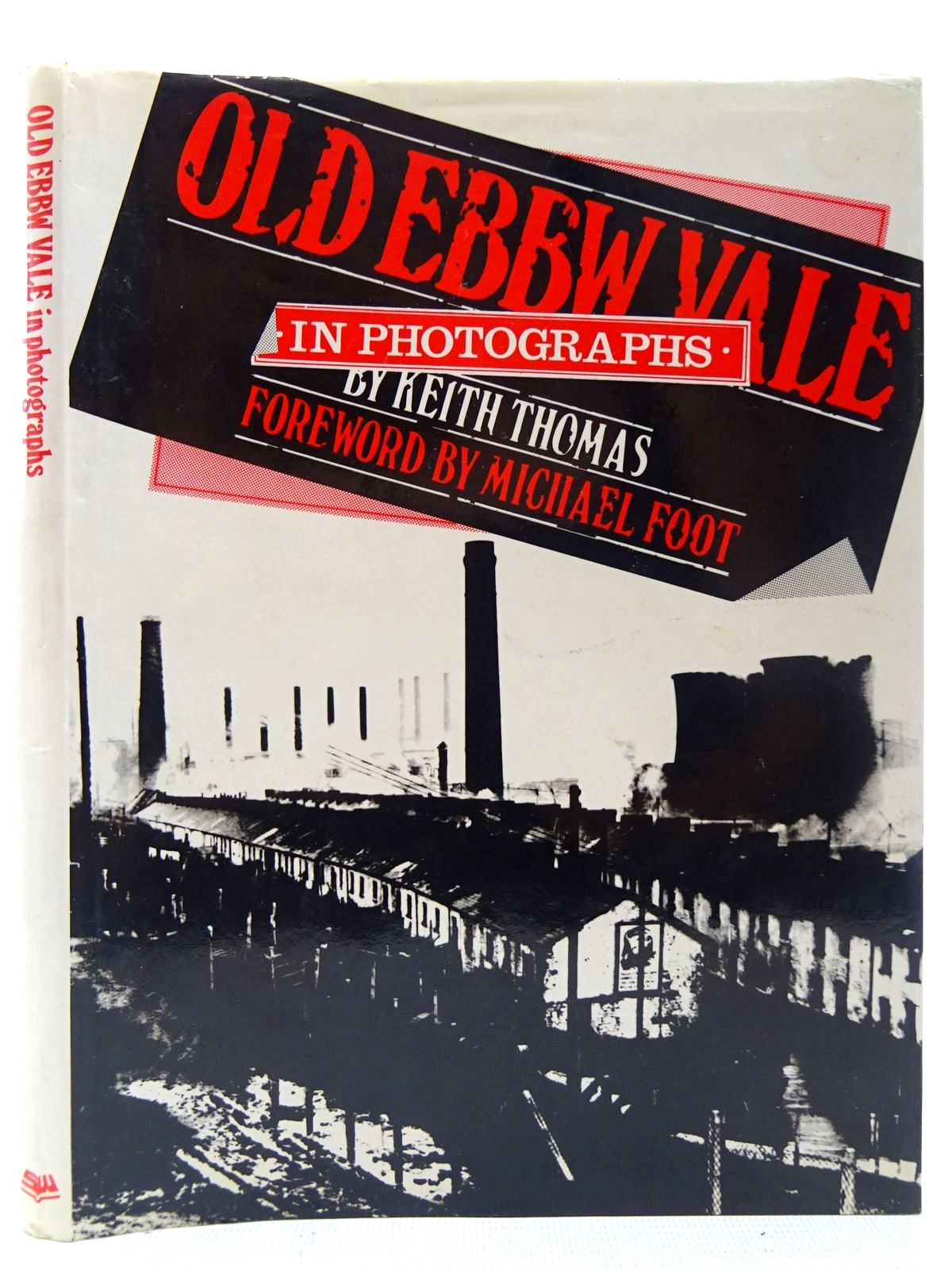 Photo of OLD EBBW VALE IN PHOTOGRAPHS VOLUME 1 written by Thomas, Keith published by Stewart Williams (STOCK CODE: 2126867)  for sale by Stella & Rose's Books