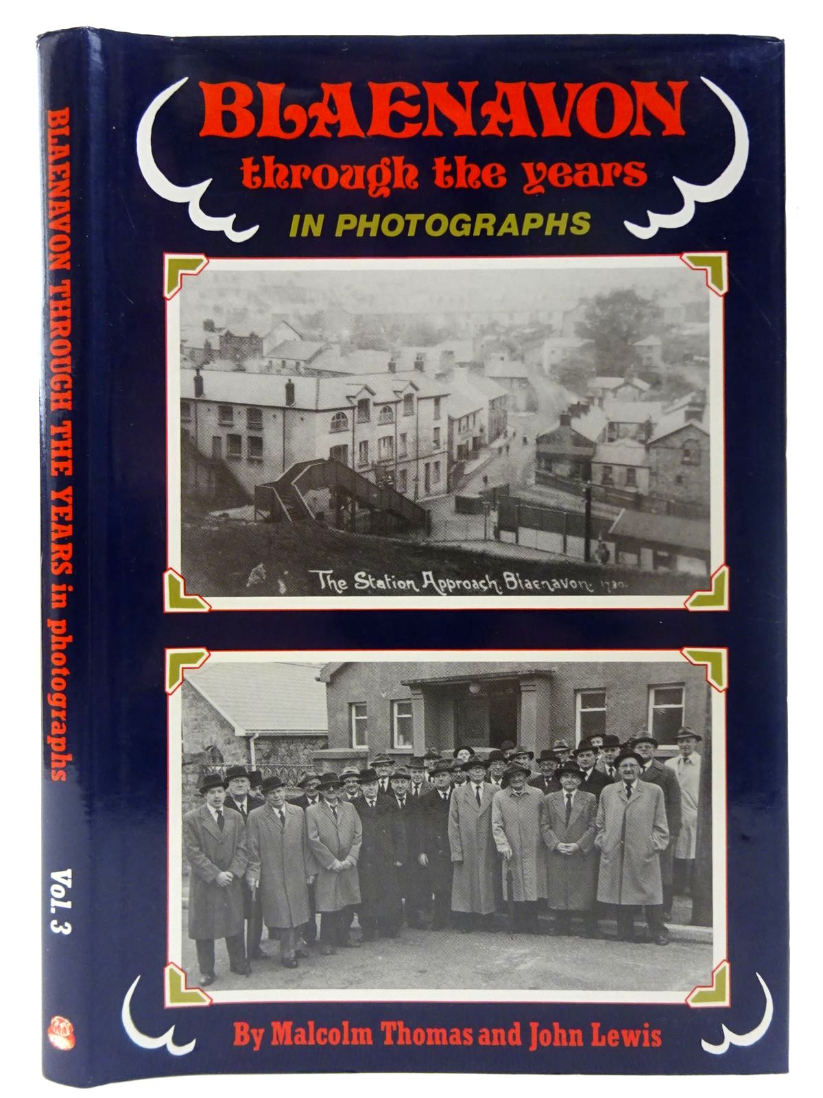 Photo of BLAENAVON THROUGH THE YEARS IN PHOTOGRAPHS VOLUME III written by Thomas, Malcolm<br />Lewis, John published by Old Bakehouse Publications (STOCK CODE: 2126868)  for sale by Stella & Rose's Books