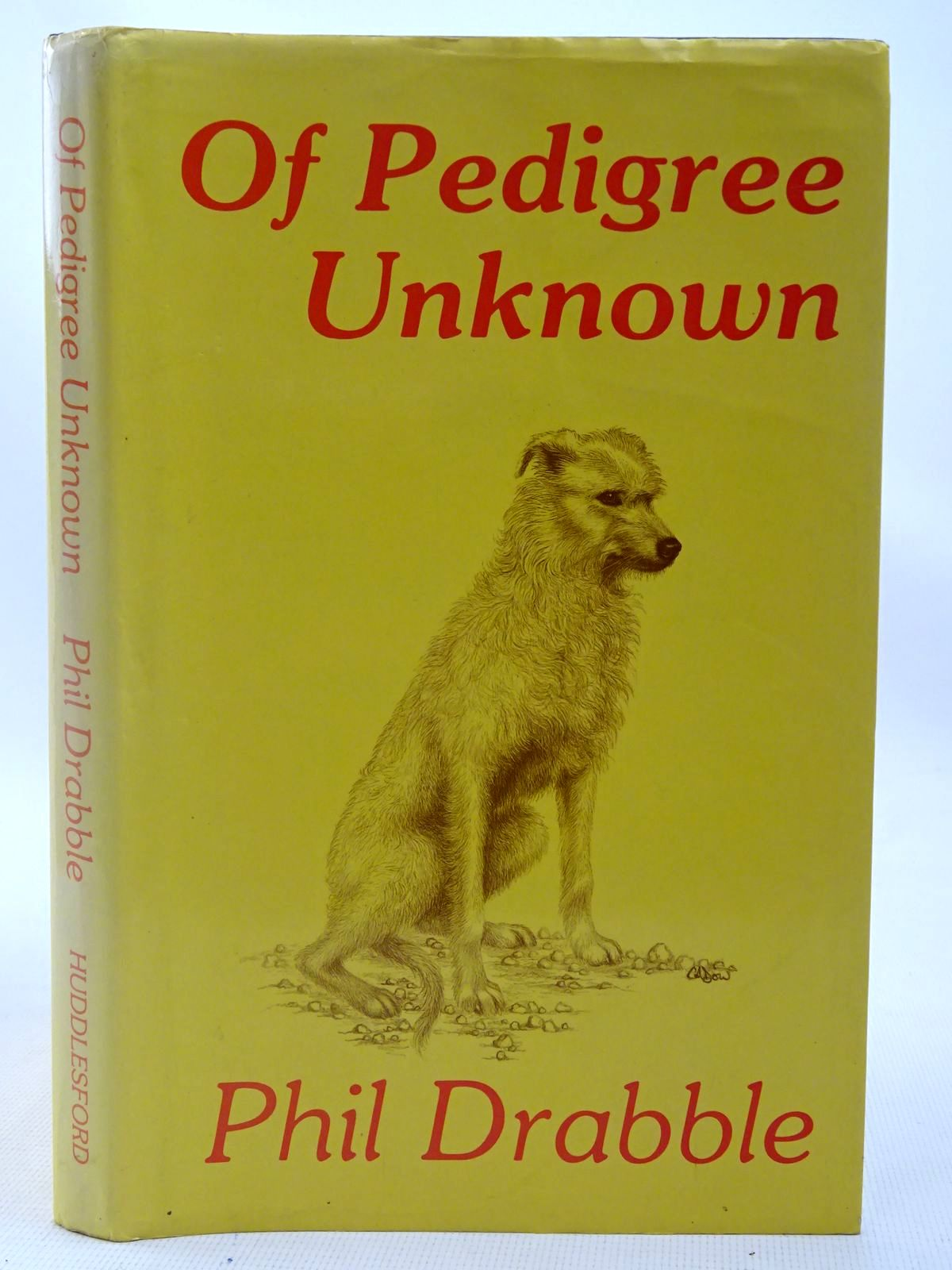 Photo of OF PEDIGREE UNKNOWN written by Drabble, Phil published by Huddlesford Publications (STOCK CODE: 2126927)  for sale by Stella & Rose's Books