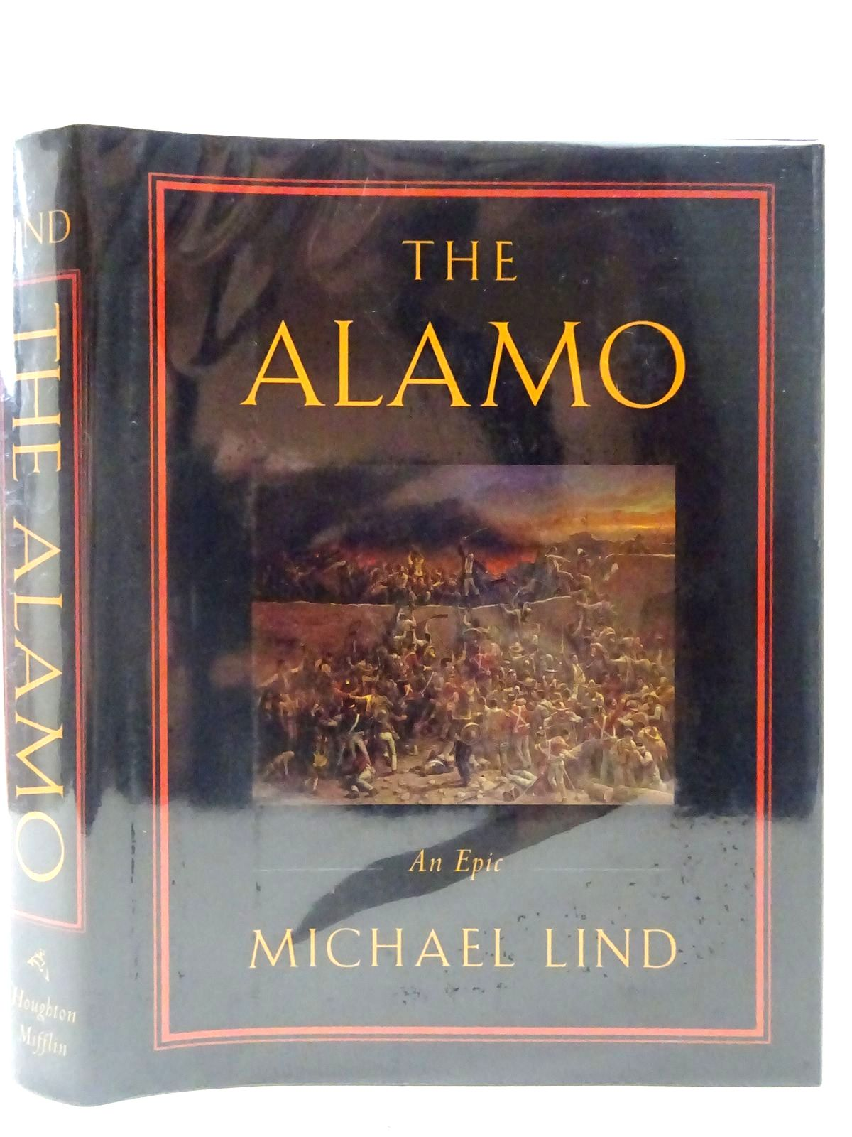 Photo of THE ALAMO AN EPIC written by Lind, Michael published by Houghton Mifflin Company (STOCK CODE: 2126971)  for sale by Stella & Rose's Books