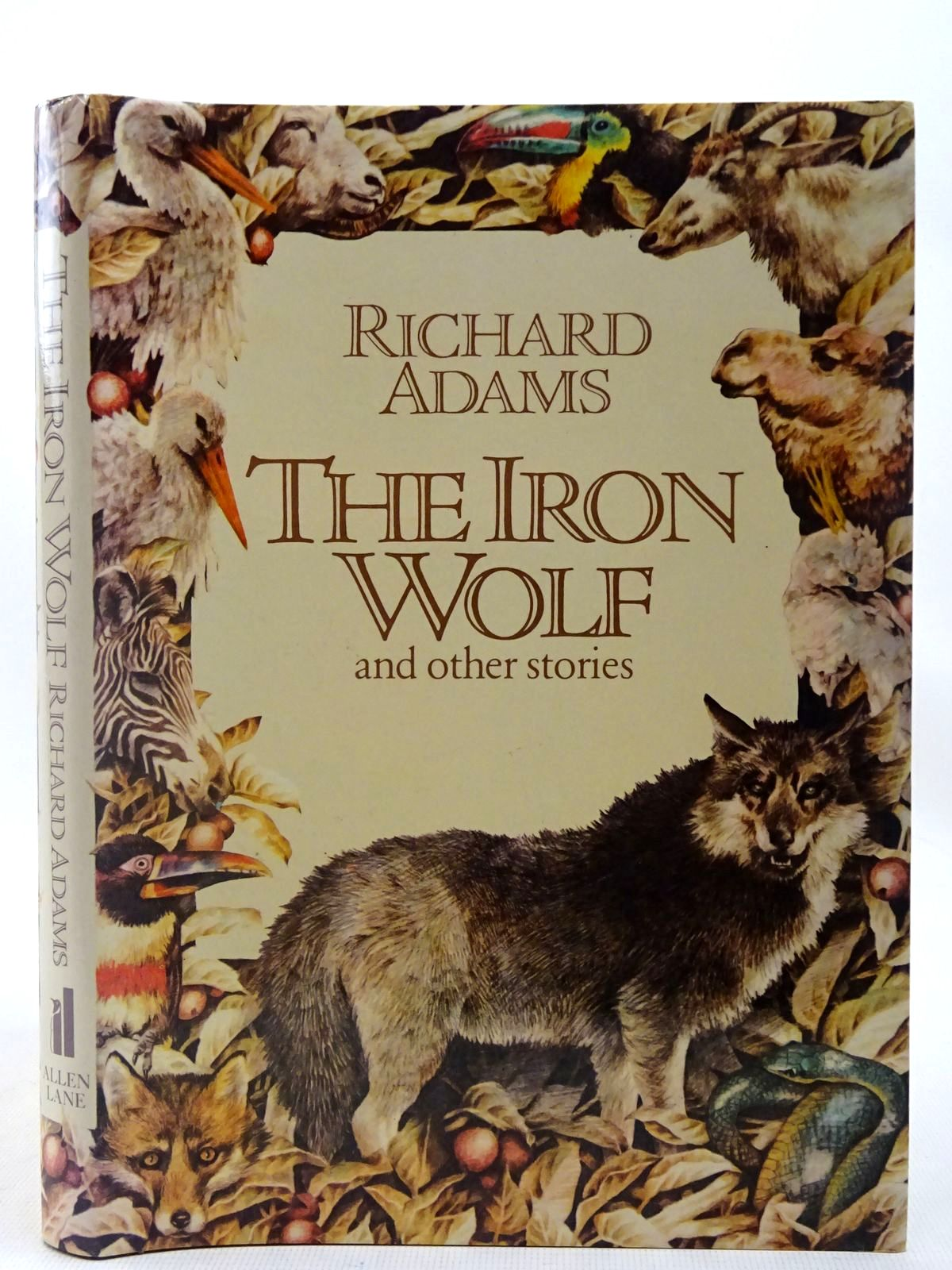 Photo of THE IRON WOLF AND OTHER STORIES written by Adams, Richard illustrated by Gilbert, Yvonne<br />Campbell, Jennifer published by Allen Lane (STOCK CODE: 2127001)  for sale by Stella & Rose's Books