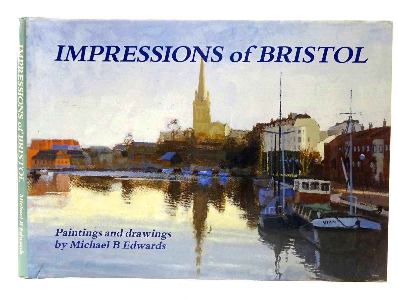 Photo of IMPRESSIONS OF BRISTOL written by Edwards, Michael B. illustrated by Edwards, Michael B. published by Fragonard Publishing (STOCK CODE: 2127022)  for sale by Stella & Rose's Books