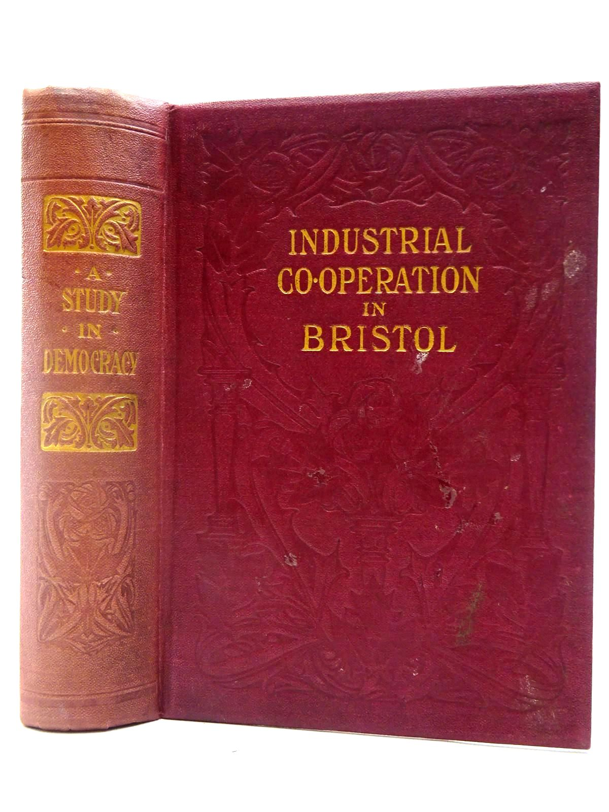 Photo of A STUDY IN DEMOCRACY: INDUSTRIAL CO-OPERATION IN BRISTOL written by Jackson, Edward published by Co-operative Wholesale Society (STOCK CODE: 2127050)  for sale by Stella & Rose's Books