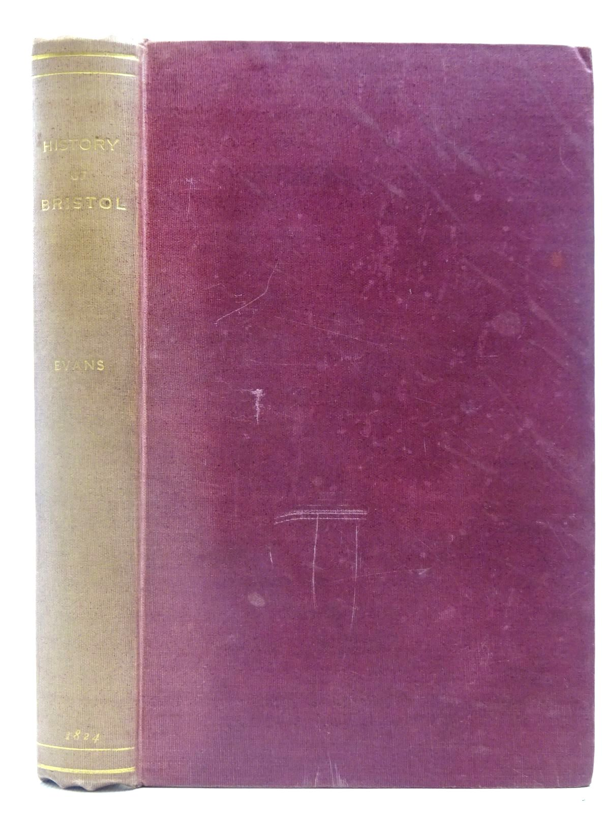 Photo of A CHRONOLOGICAL OUTLINE OF THE HISTORY OF BRISTOL written by Evans, John published by G. And W.B. Whittaker (STOCK CODE: 2127055)  for sale by Stella & Rose's Books