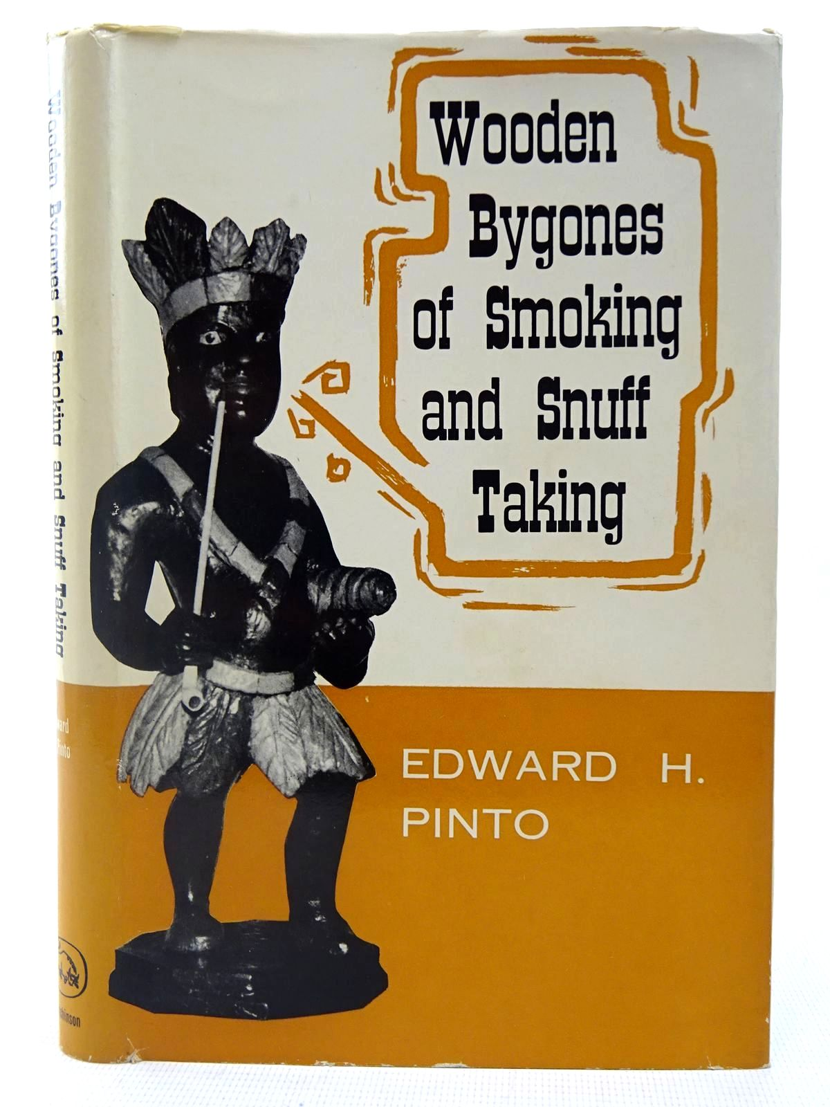 Photo of WOODEN BYGONES OF SMOKING AND SNUFF TAKING written by Pinto, Edward H. published by Hutchinson of London (STOCK CODE: 2127060)  for sale by Stella & Rose's Books