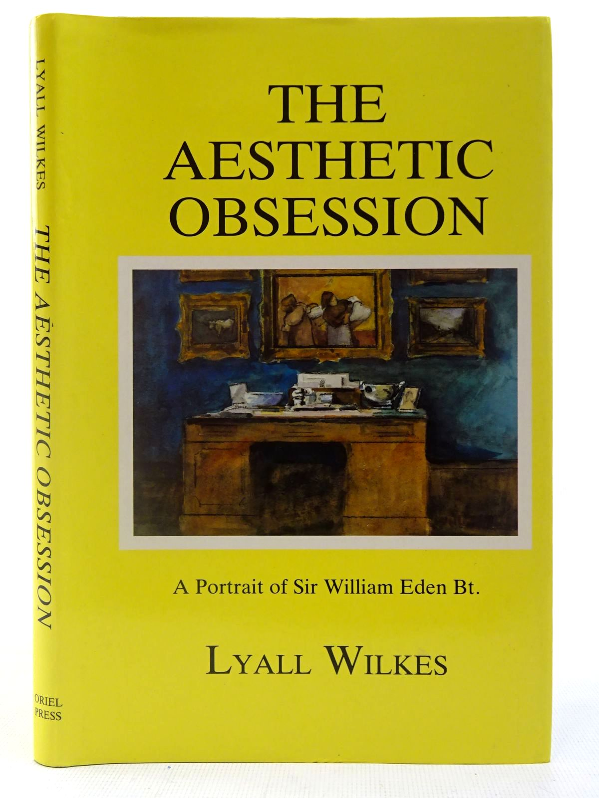 Photo of THE AESTHETIC OBSESSION A PORTRAIT OF SIR WILLIAM EDEN BT. written by Wilkes, Lyall published by Oriel Press (STOCK CODE: 2127114)  for sale by Stella & Rose's Books