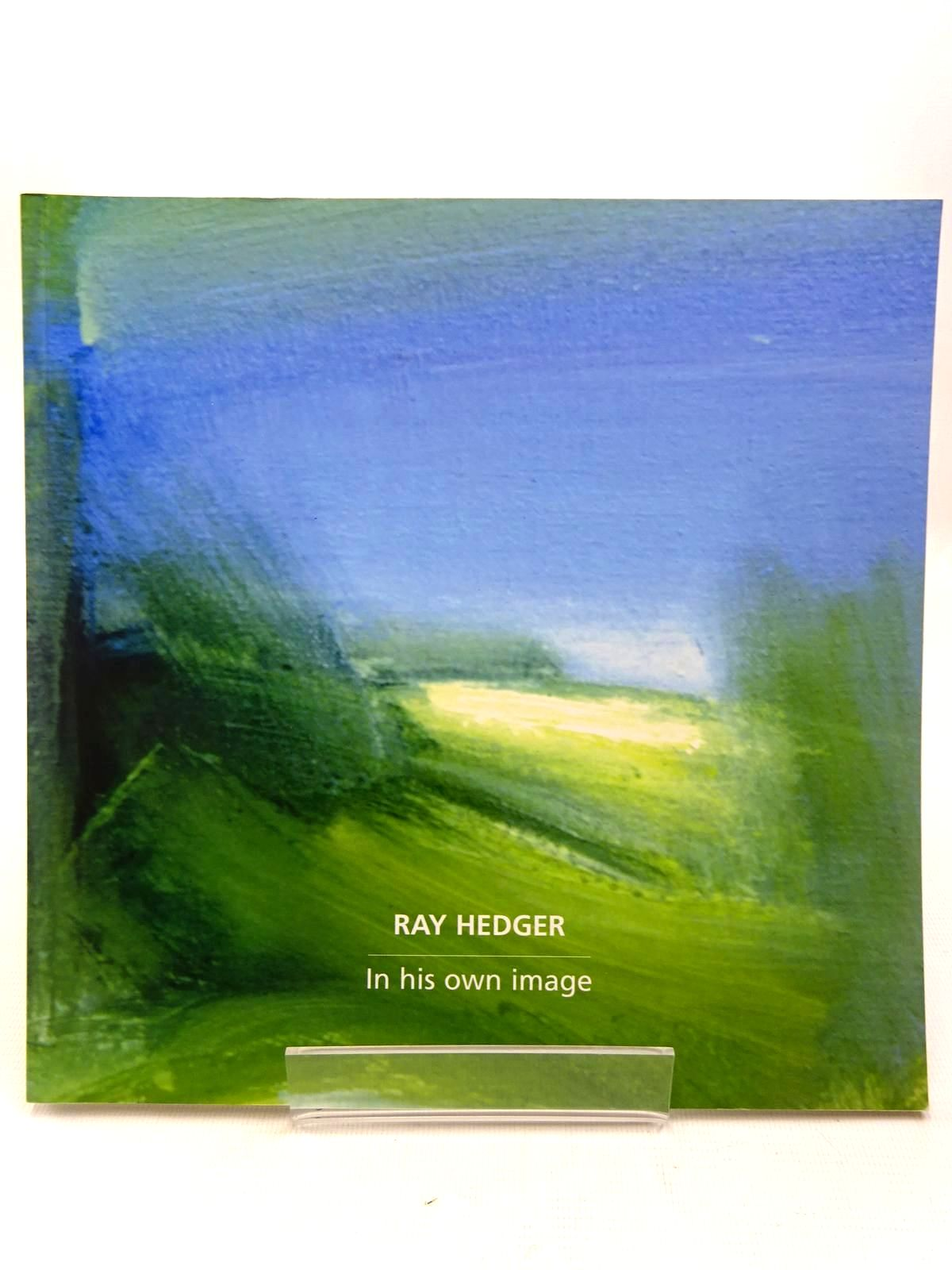 Photo of RAY HEDGER IN HIS OWN IMAGE written by Hedger, Ray<br />et al, published by Waterton Publishing (STOCK CODE: 2127224)  for sale by Stella & Rose's Books