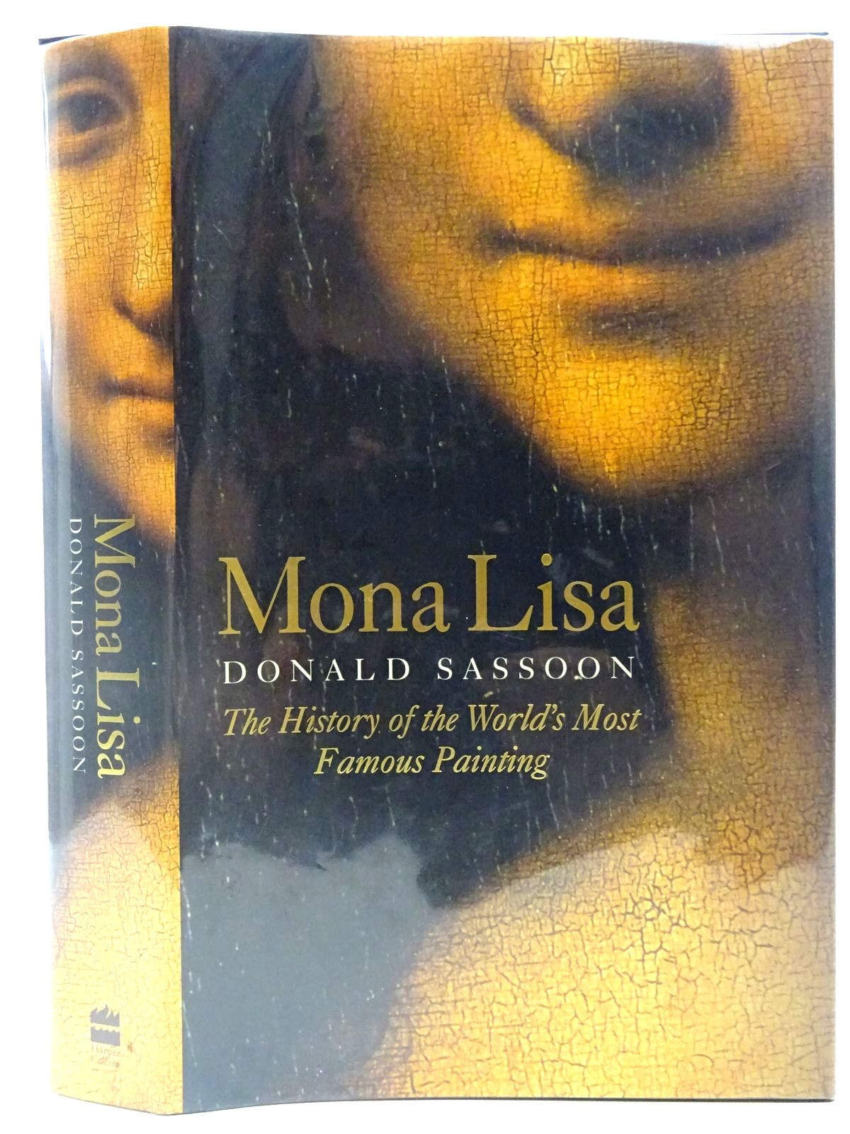 Photo of MONA LISA THE HISTORY OF THE WORLD'S MOST FAMOUS PAINTING written by Sassoon, Donald published by Harper Collins (STOCK CODE: 2127461)  for sale by Stella & Rose's Books