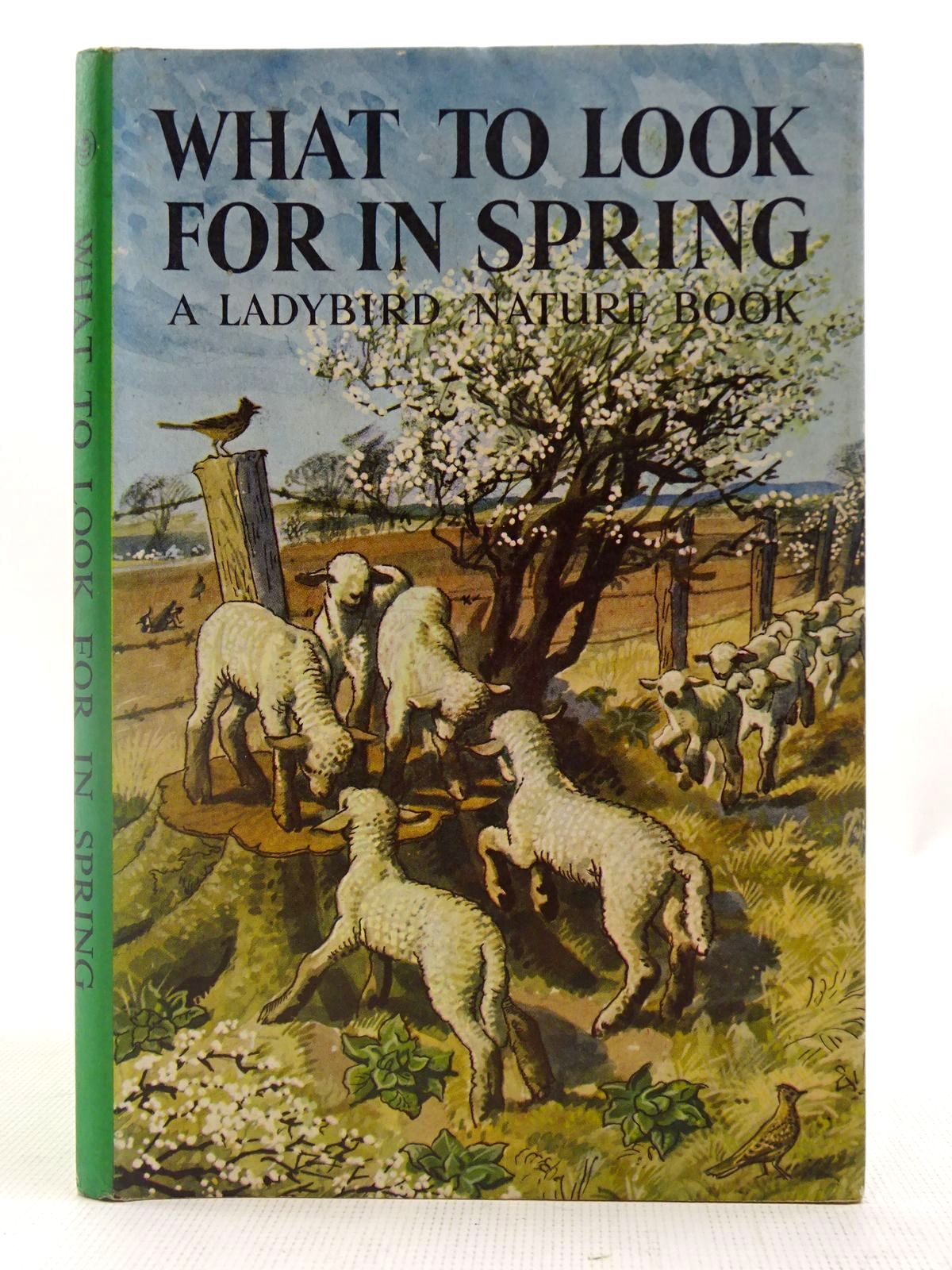 Photo of WHAT TO LOOK FOR IN SPRING written by Watson, E.L. Grant illustrated by Tunnicliffe, C.F. published by Wills & Hepworth Ltd. (STOCK CODE: 2127480)  for sale by Stella & Rose's Books