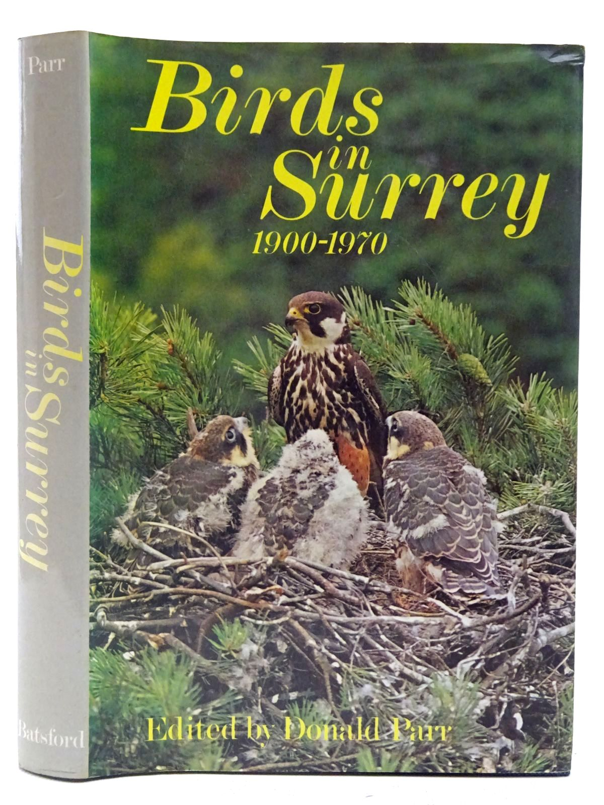Photo of BIRDS IN SURREY 1900-1970 written by Parr, Donald published by B.T. Batsford Ltd. (STOCK CODE: 2127542)  for sale by Stella & Rose's Books
