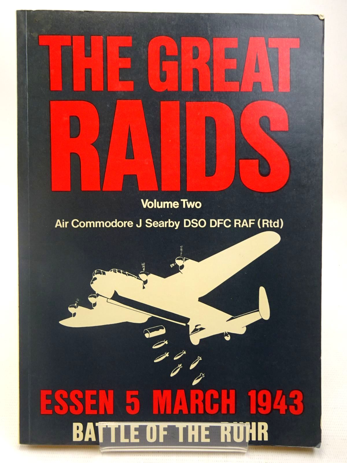 Photo of THE GREAT RAIDS VOLUME TWO (ESSEN 5TH MARCH 1943 BATTLE OF THE RUHR) written by Searby, J. published by The Nutshell Press (STOCK CODE: 2127592)  for sale by Stella & Rose's Books
