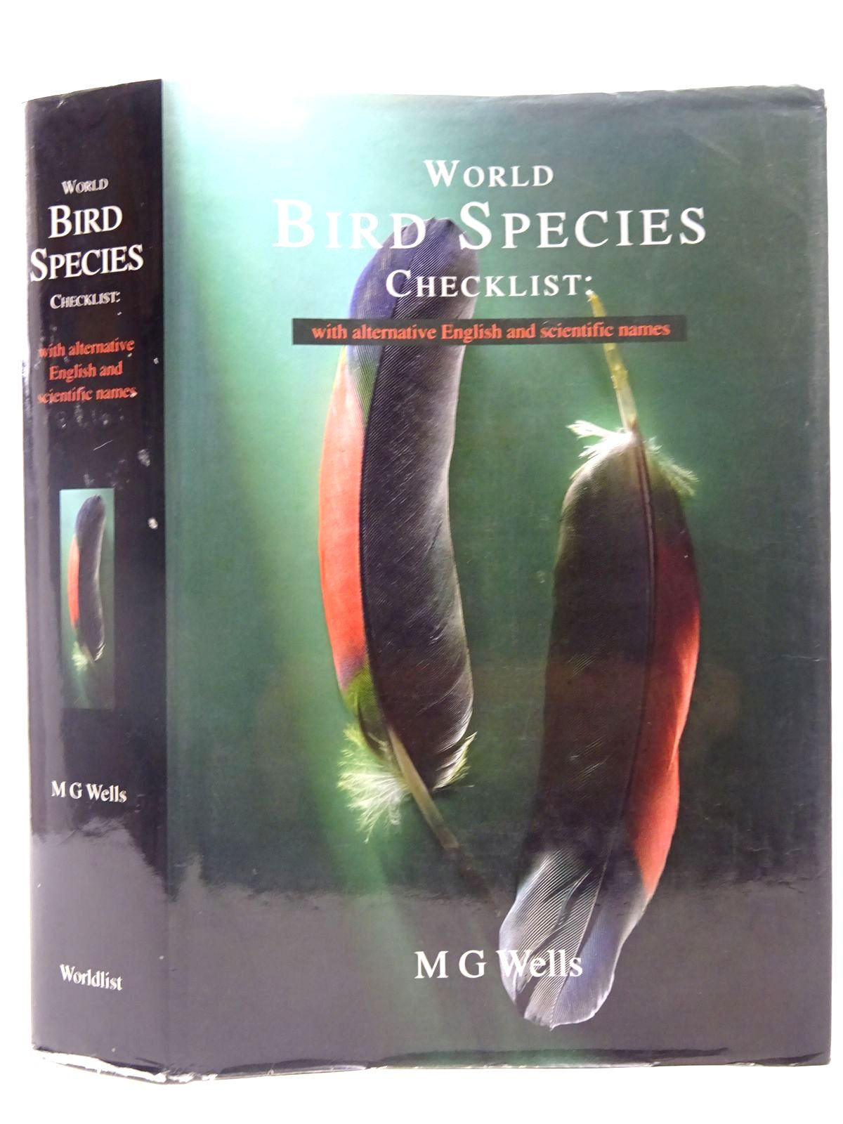 Photo of WORLD BIRD SPECIES CHECKLIST: WITH ALTERNATIVE ENGLISH AND SCIENTIFIC NAMES written by Wells, M.G. published by Worldlist (STOCK CODE: 2127605)  for sale by Stella & Rose's Books