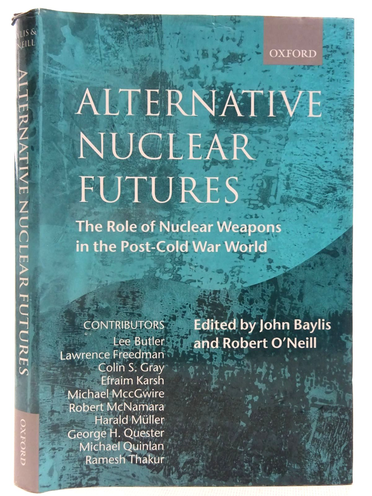 Photo of ALTERNATIVE NUCLEAR FUTURES written by Baylis, John<br />O'Neill, Robert<br />Butler, Lee<br />Freedman, Lawrence<br />et al, published by Oxford University Press (STOCK CODE: 2127712)  for sale by Stella & Rose's Books