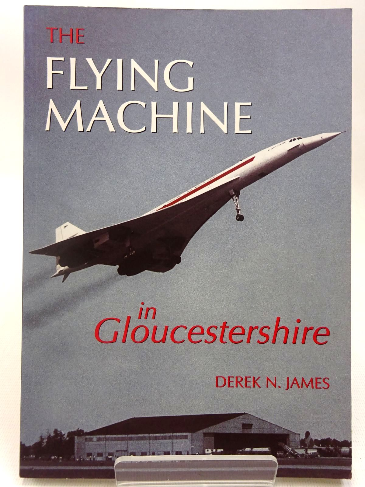 Photo of THE FLYING MACHINE IN GLOUCESTERSHIRE written by James, Derek N. published by Tempus (STOCK CODE: 2127719)  for sale by Stella & Rose's Books