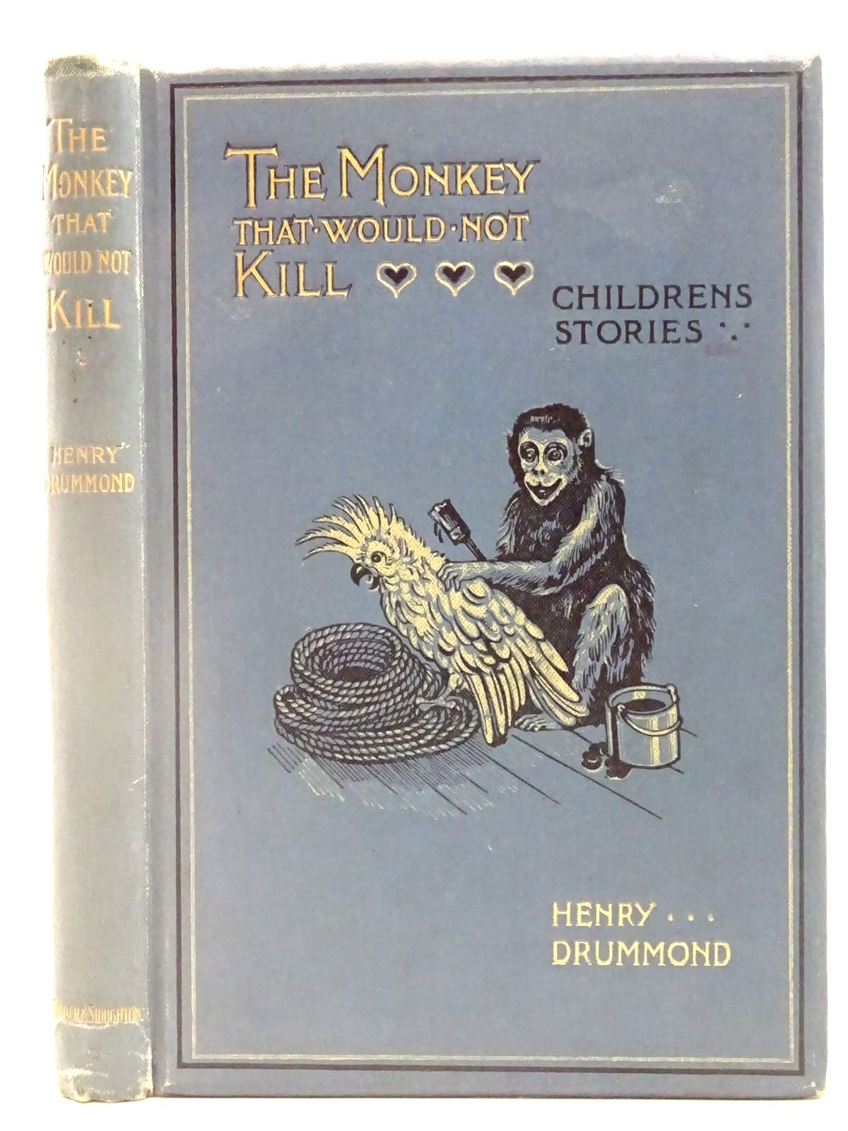 Photo of THE MONKEY THAT WOULD NOT KILL written by Drummond, Henry illustrated by Wain, Louis published by Hodder & Stoughton (STOCK CODE: 2127783)  for sale by Stella & Rose's Books