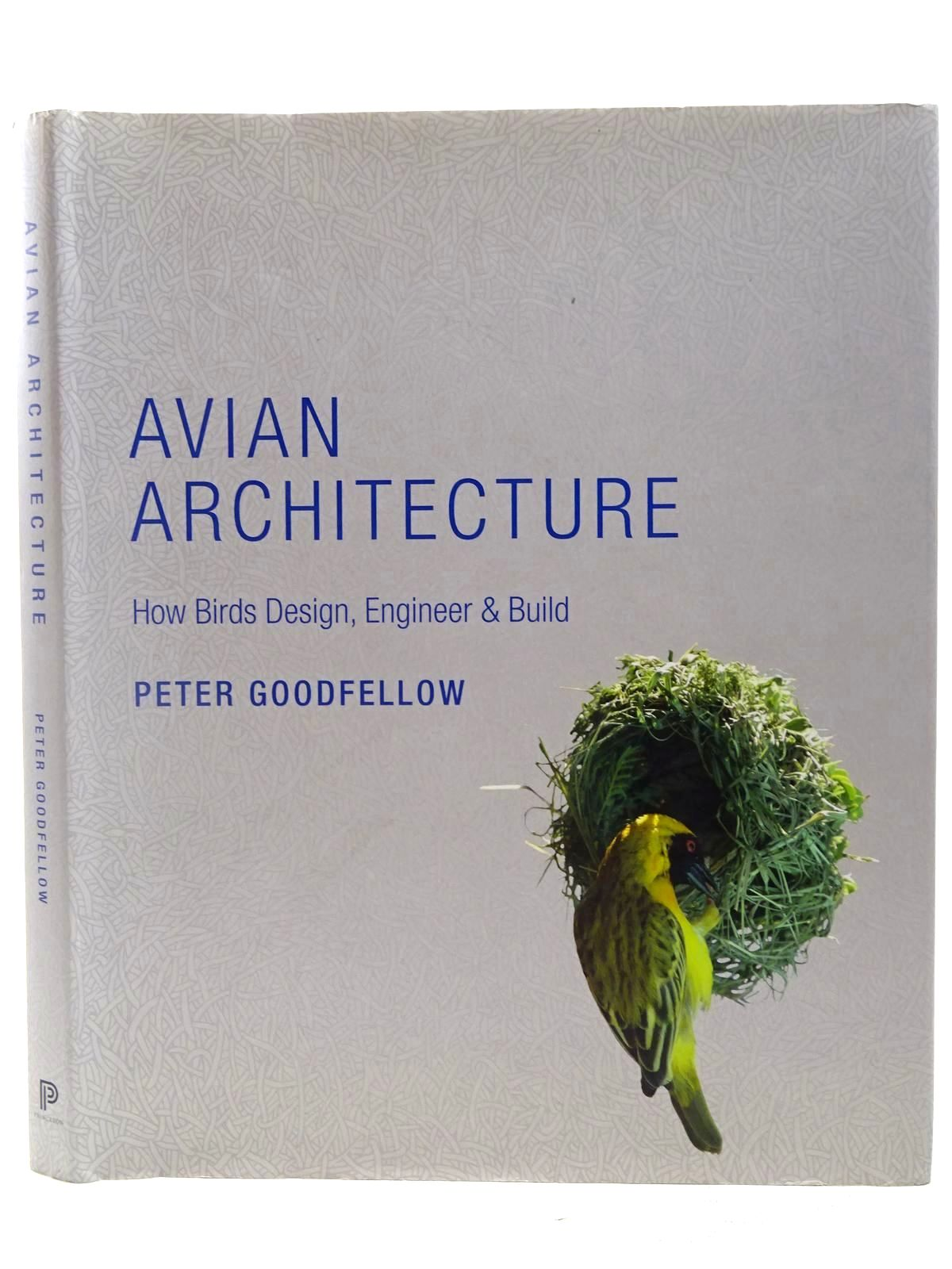 Photo of AVIAN ARCHITECTURE written by Goodfellow, Peter published by Princeton University Press (STOCK CODE: 2127816)  for sale by Stella & Rose's Books