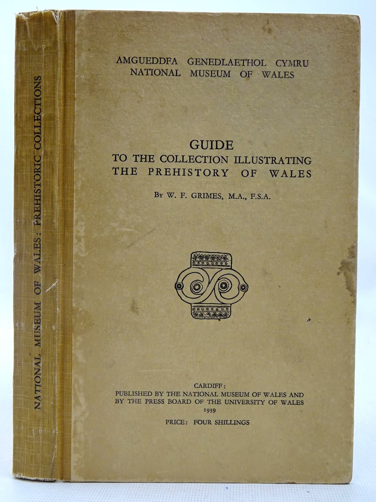 Photo of GUIDE TO THE COLLECTION ILLUSTRATING THE PREHISTORY OF WALES written by Grimes, W.F. published by National Museum of Wales (STOCK CODE: 2127912)  for sale by Stella & Rose's Books