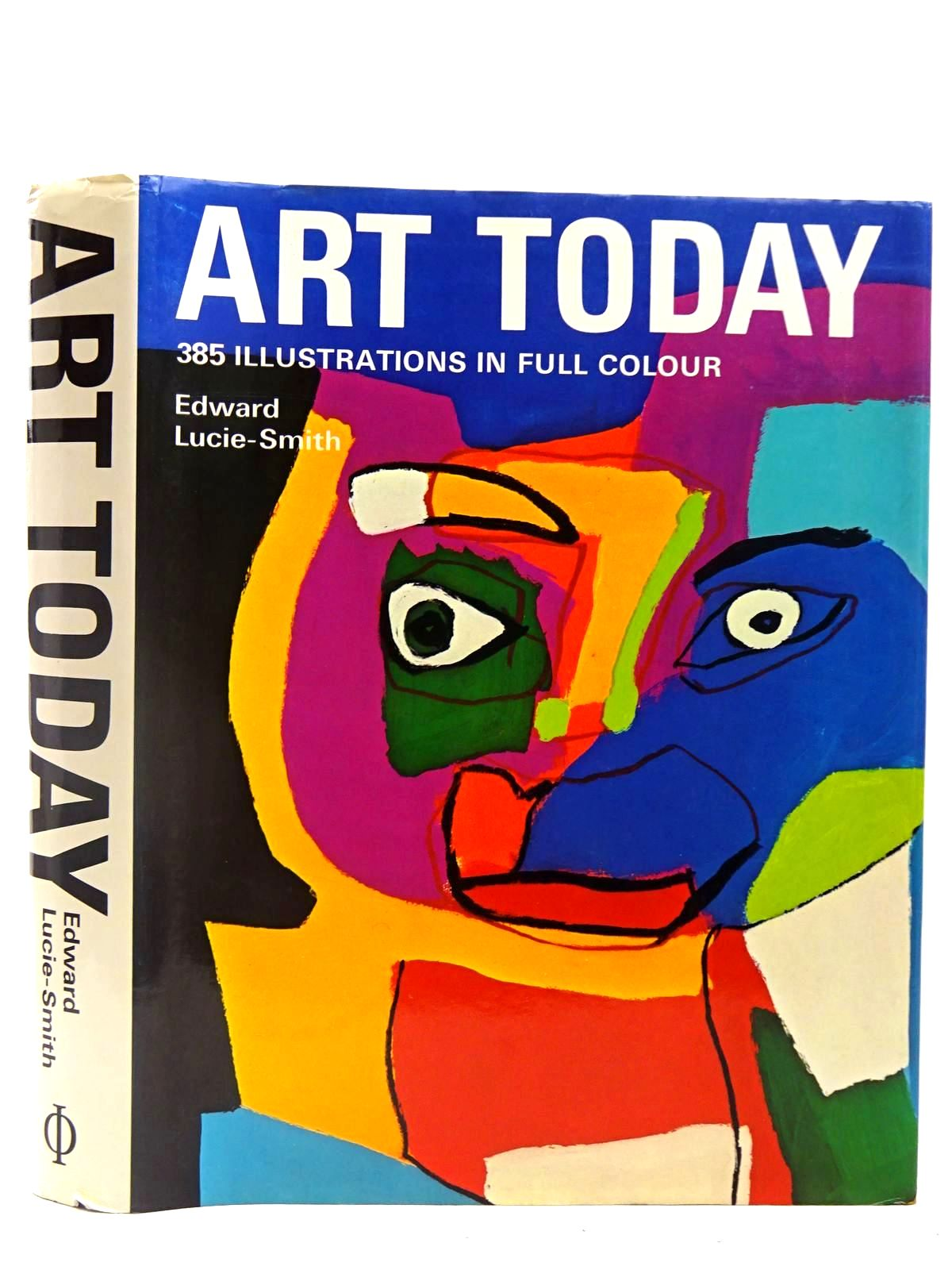 Photo of ART TODAY FROM ABSTRACT EXPRESSIONISM TO SUPERREALISM written by Lucie-Smith, Edward published by Phaidon (STOCK CODE: 2127923)  for sale by Stella & Rose's Books