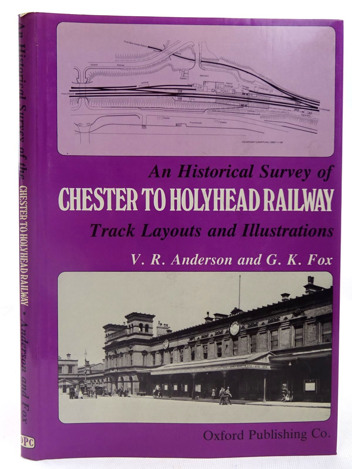 Photo of AN HISTORICAL SURVEY OF CHESTER TO HOLYHEAD RAILWAY TRACK LAYOUTS AND ILLUSTRATIONS written by Anderson, V.R.<br />Fox, G.K. published by Oxford Publishing Co (STOCK CODE: 2127933)  for sale by Stella & Rose's Books