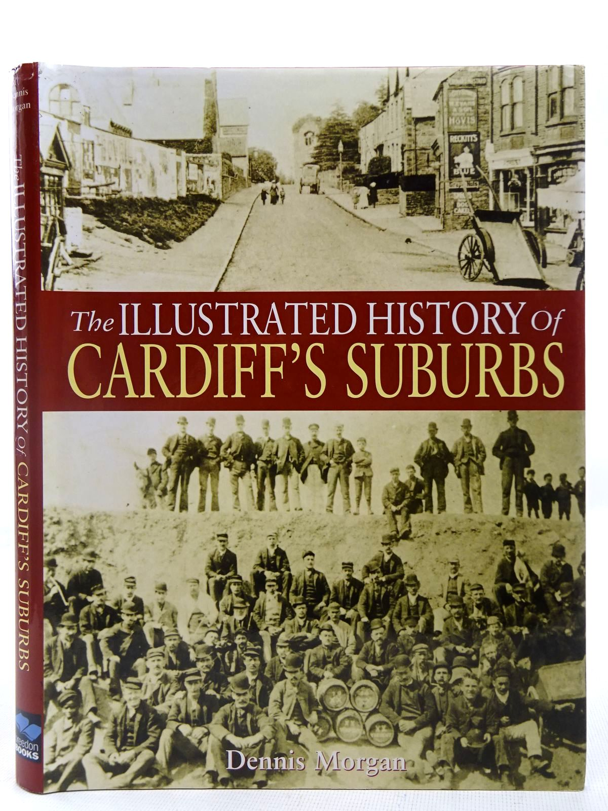 Photo of THE ILLUSTRATED HISTORY OF CARDIFF'S SUBURBS written by Morgan, Dennis published by Breedon Books Publishing Co. (STOCK CODE: 2127940)  for sale by Stella & Rose's Books