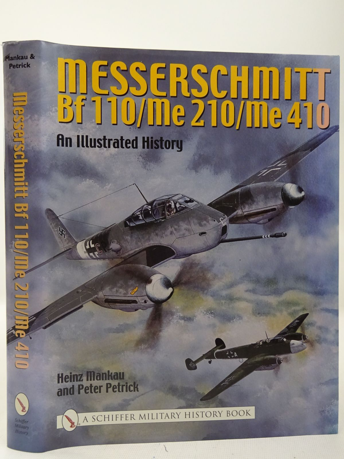Photo of MESSERSCHMITT BF 110/ME 210/ME 410 AN ILLUSTRATED HISTORY written by Mankau, Heinz<br />Petrik, Peter published by Schiffer Military History (STOCK CODE: 2127969)  for sale by Stella & Rose's Books