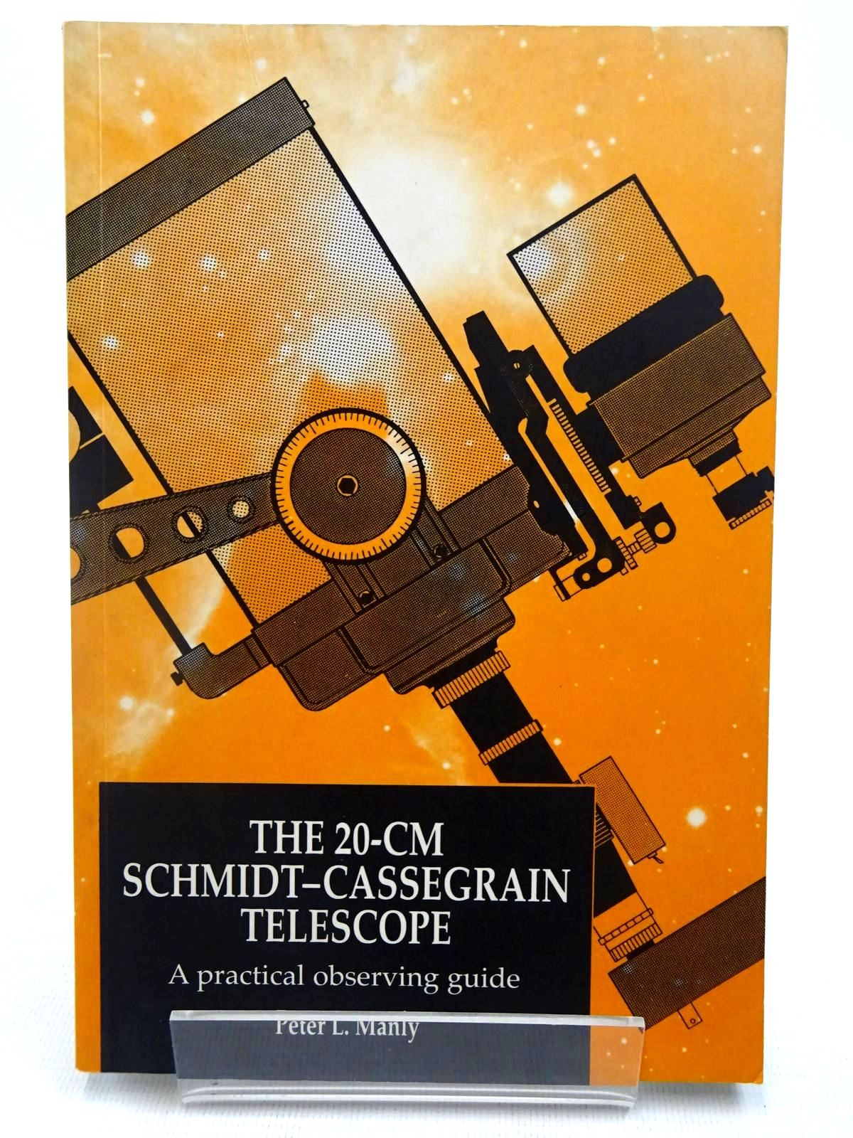 Photo of THE 20-CM SCHMIDT-CASSEGRAIN TELESCOPE written by Manly, Peter L. published by Press Syndicate Of The University Of Cambridge (STOCK CODE: 2128102)  for sale by Stella & Rose's Books