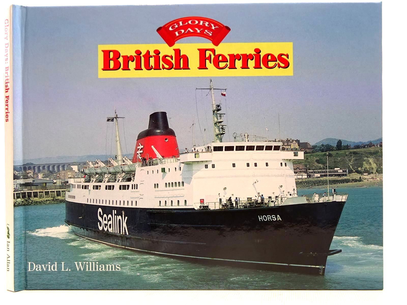 Photo of GLORY DAYS: BRITISH FERRIES written by Williams, David L. published by Ian Allan (STOCK CODE: 2128111)  for sale by Stella & Rose's Books