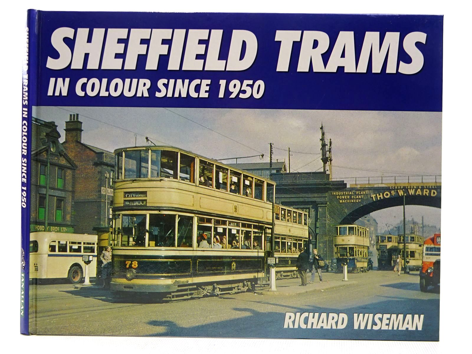 Photo of SHEFFIELD TRAMS IN COLOUR SINCE 1950 written by Wiseman, Richard published by Ian Allan (STOCK CODE: 2128112)  for sale by Stella & Rose's Books