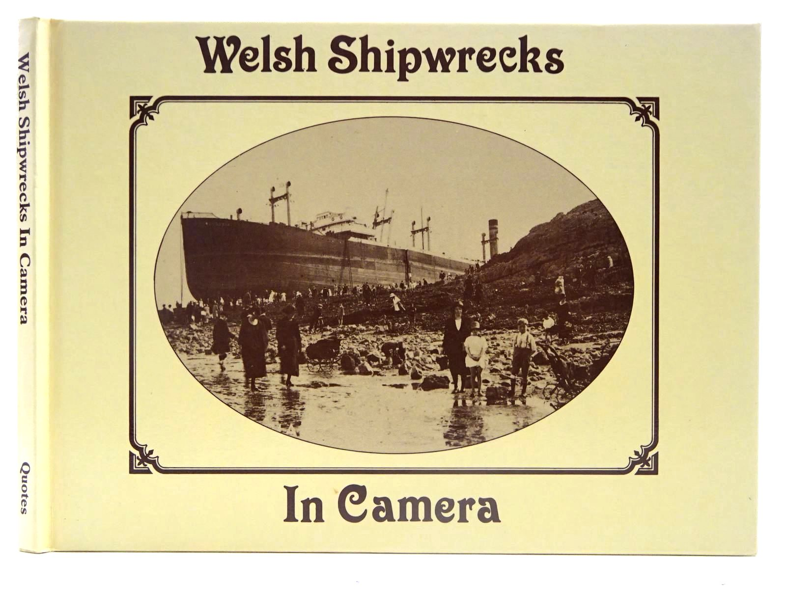 Photo of WELSH SHIPWRECKS IN CAMERA written by Carradice, Phil published by Quotes Limited (STOCK CODE: 2128116)  for sale by Stella & Rose's Books