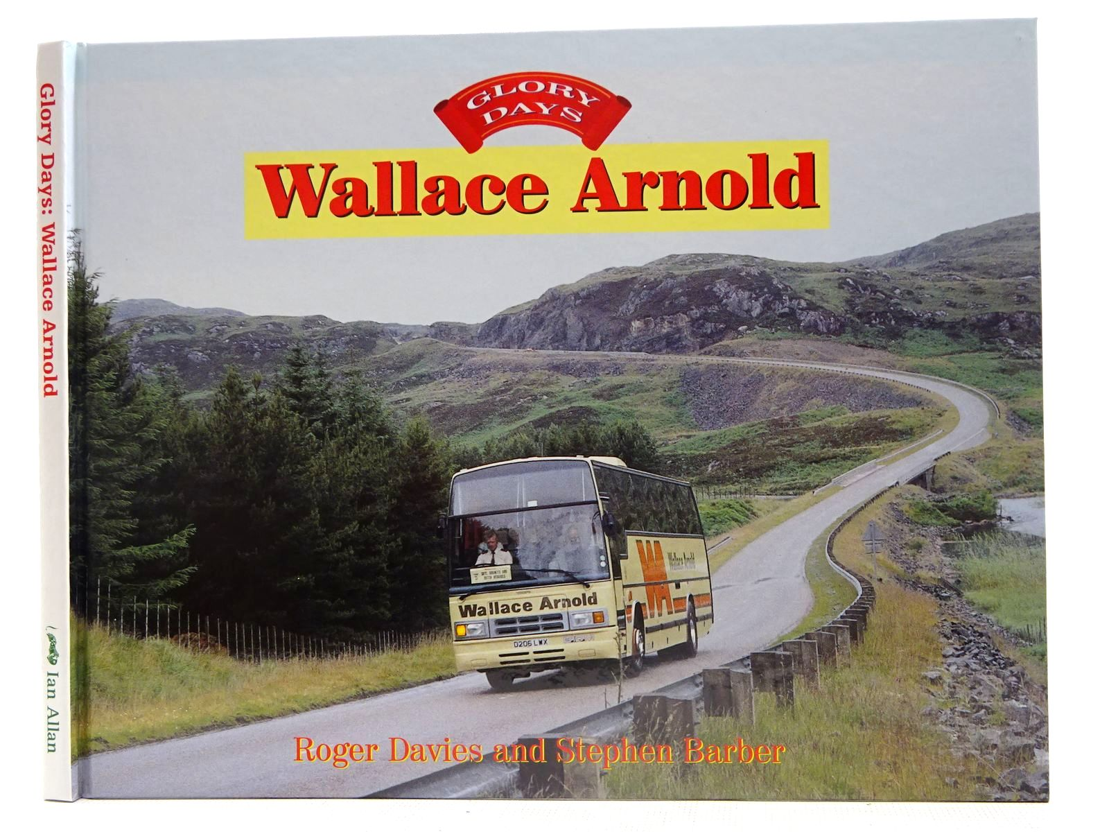 Photo of GLORY DAYS: WALLACE ARNOLD written by Davies, Roger<br />Barber, Stephen published by Ian Allan (STOCK CODE: 2128121)  for sale by Stella & Rose's Books
