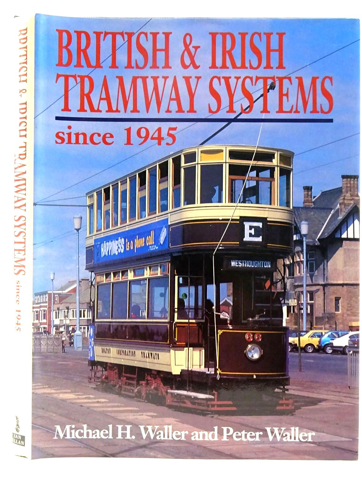 Photo of BRITISH & IRISH TRAMWAYS SYSTEMS SINCE 1945 written by Waller, Michael H.<br />Waller, Peter published by Ian Allan (STOCK CODE: 2128128)  for sale by Stella & Rose's Books