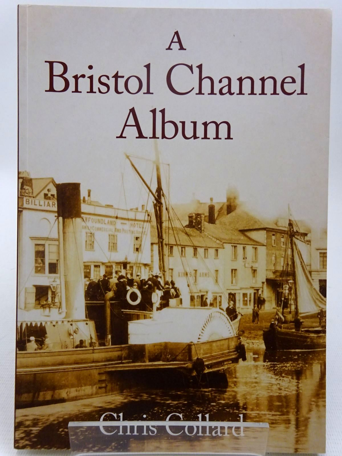 Photo of A BRISTOL CHANNEL ALBUM written by Collard, Chris published by Tempus (STOCK CODE: 2128149)  for sale by Stella & Rose's Books
