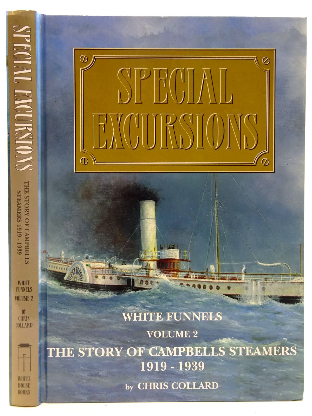 Photo of SPECIAL EXCURSIONS WHITE FUNNELS VOLUME 2 written by Collard, Chris published by Wheelhouse Books (STOCK CODE: 2128151)  for sale by Stella & Rose's Books