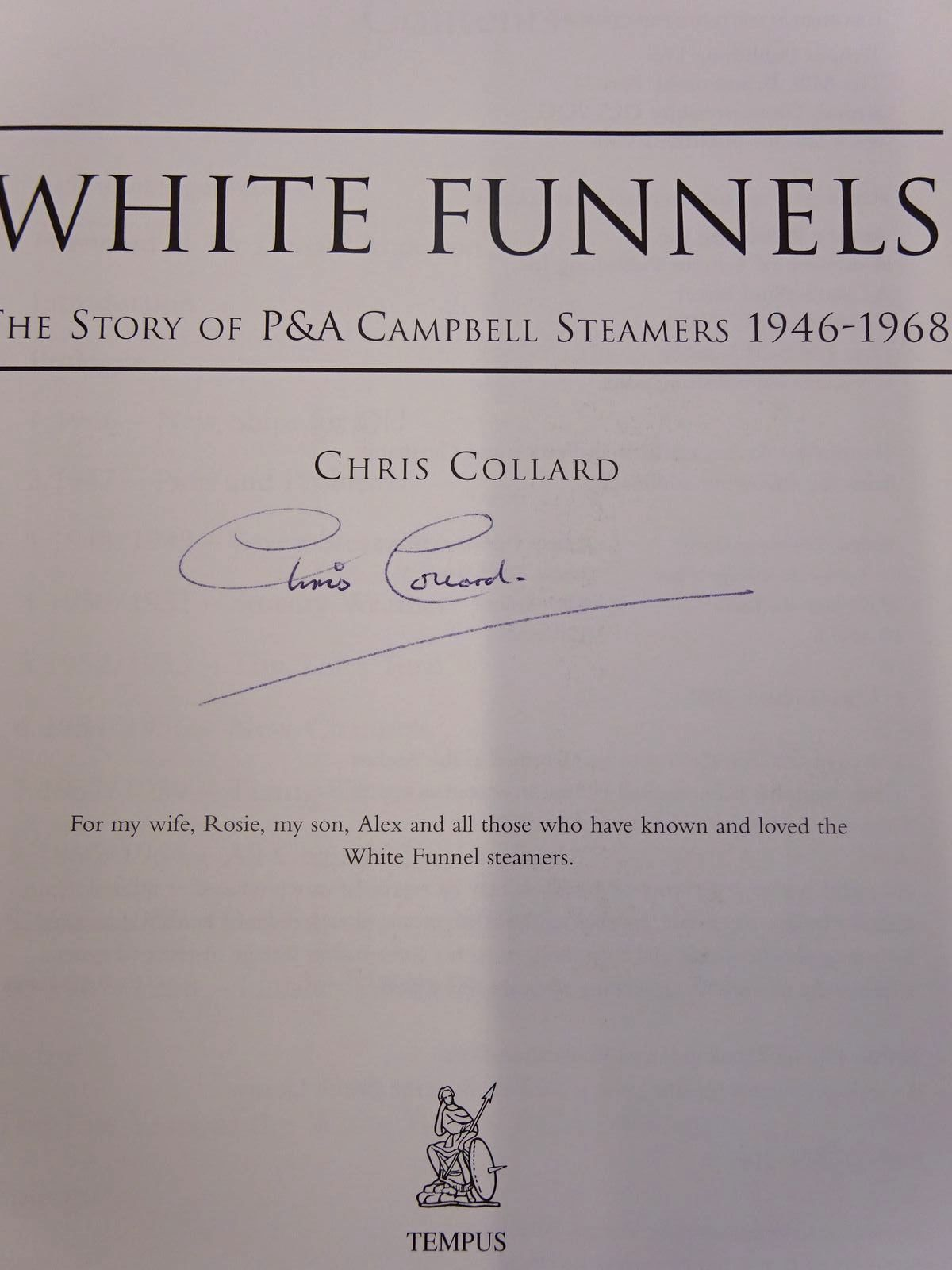 Photo of WHITE FUNNELS: THE STORY OF THE P&A CAMPBELL STEAMERS 1946-1968 written by Collard, Chris published by Tempus (STOCK CODE: 2128152)  for sale by Stella & Rose's Books