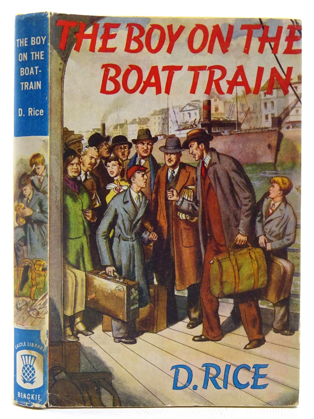 Photo of THE BOY ON THE BOAT-TRAIN written by Rice, D. illustrated by Perks, Thomas published by Blackie & Son Ltd. (STOCK CODE: 2128238)  for sale by Stella & Rose's Books