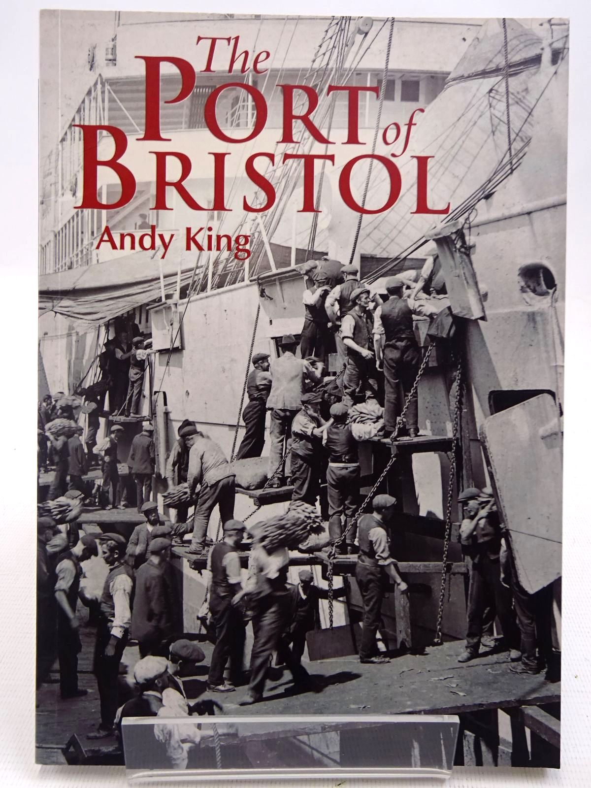 Photo of THE PORT OF BRISTOL written by King, Andy published by Tempus (STOCK CODE: 2128299)  for sale by Stella & Rose's Books