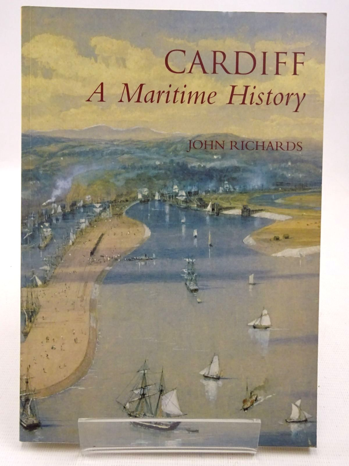 Photo of CARDIFF A MARITIME HISTORY written by Richards, John published by Tempus (STOCK CODE: 2128301)  for sale by Stella & Rose's Books