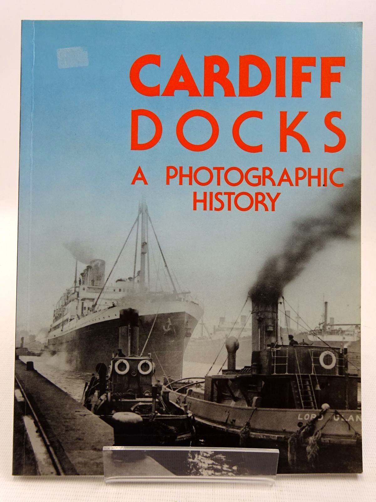 Photo of CARDIFF DOCKS A PHOTOGRAPHIC HISTORY written by Brown, Eric published by King Alfred Books (STOCK CODE: 2128304)  for sale by Stella & Rose's Books