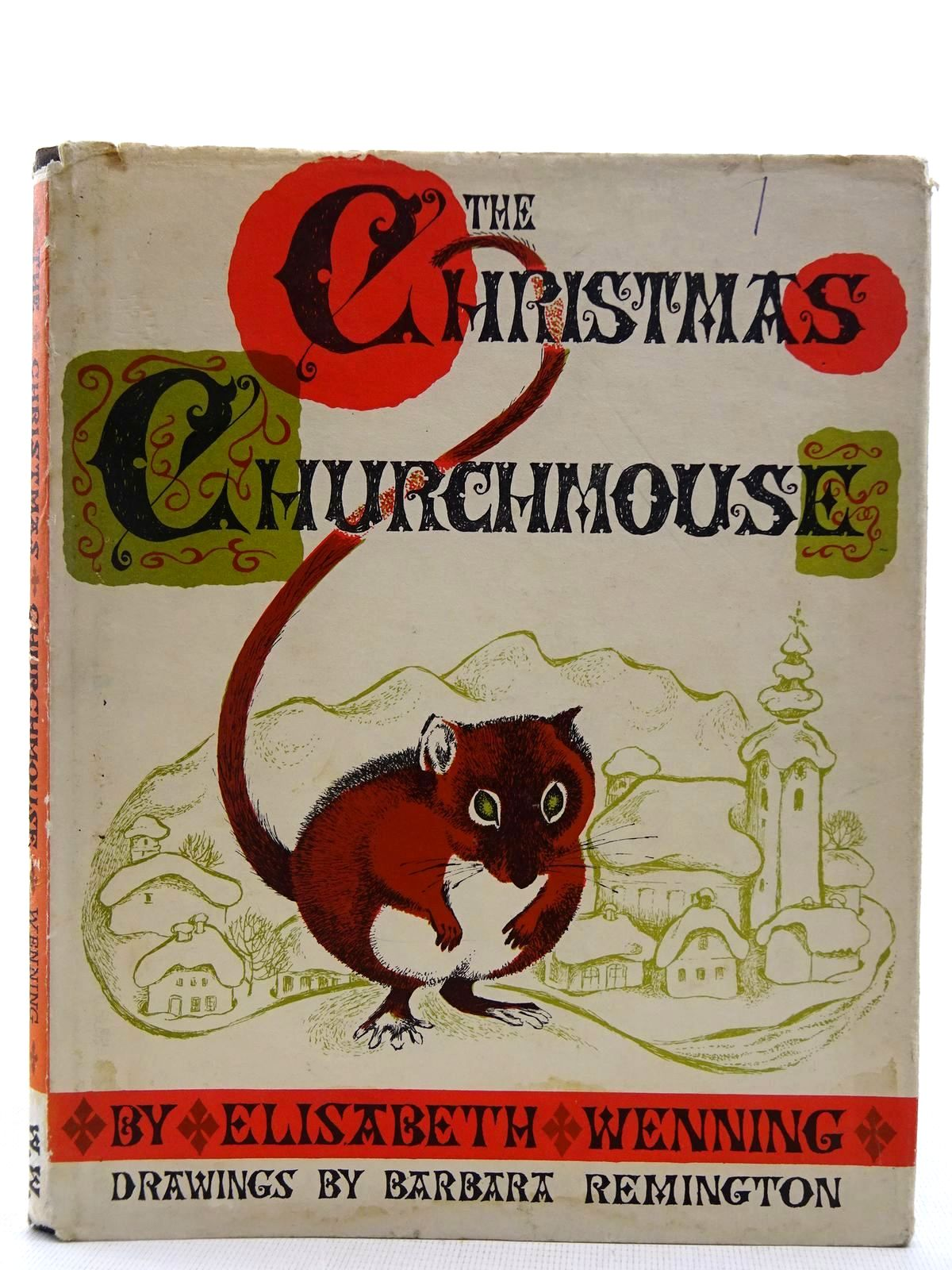Photo of THE CHRISTMAS CHURCHMOUSE written by Wenning, Elisabeth illustrated by Remington, Barbara published by World's Work Ltd. (STOCK CODE: 2128348)  for sale by Stella & Rose's Books