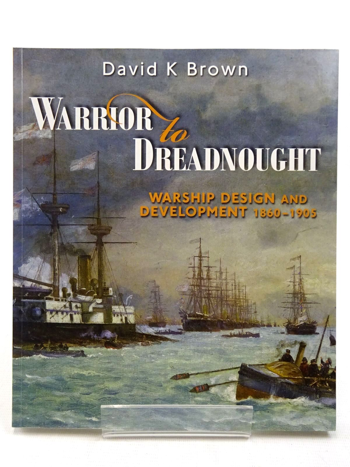 Photo of WARRIOR TO DREADNOUGHT written by Brown, David K. published by Seaforth Publishing (STOCK CODE: 2128436)  for sale by Stella & Rose's Books