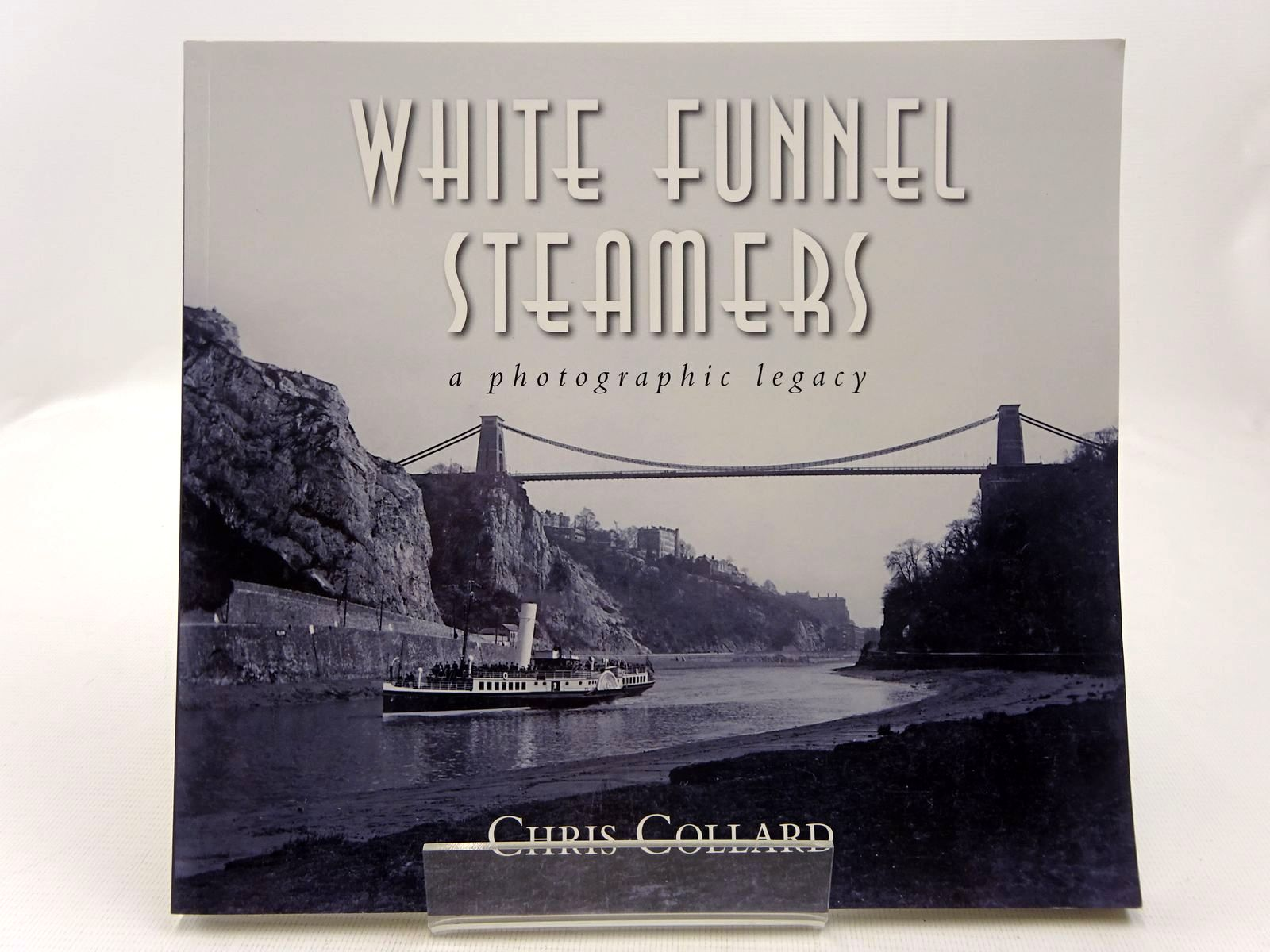 Photo of WHITE FUNNEL STEAMERS A PHOTOGRAPHIC LEGACY written by Collard, Chris published by The History Press (STOCK CODE: 2128496)  for sale by Stella & Rose's Books