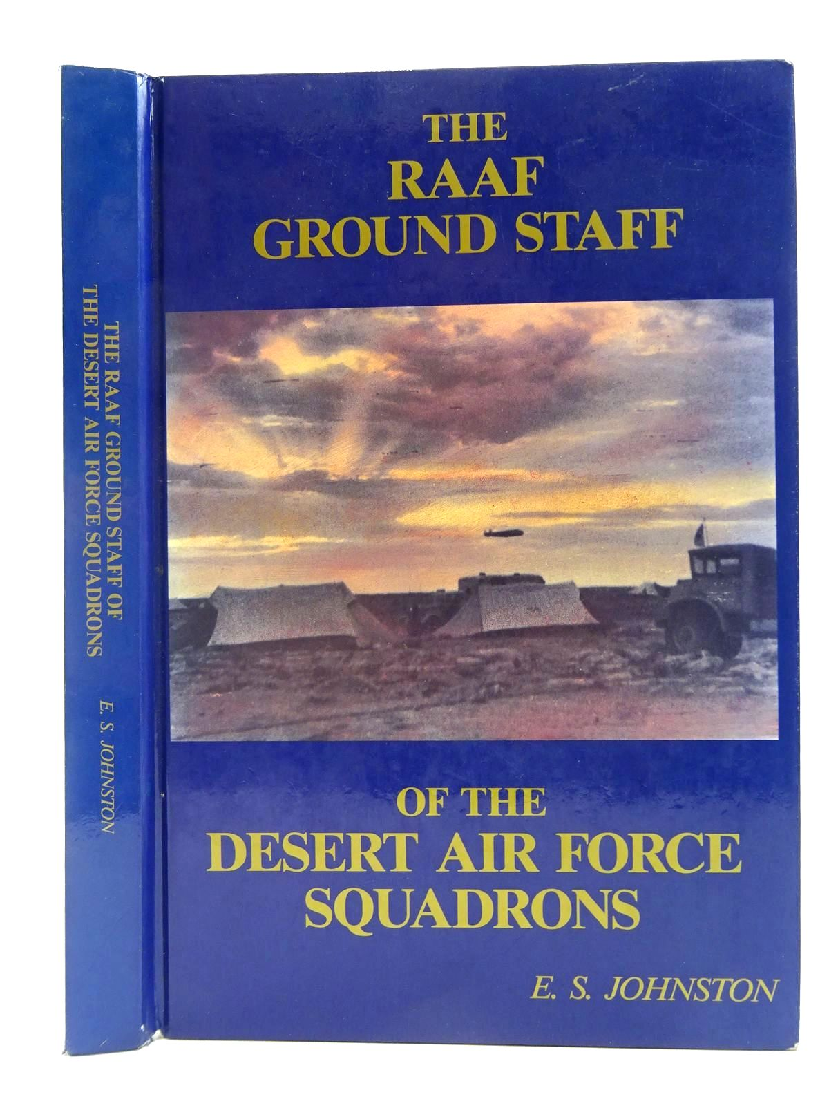 Photo of THE RAAF GROUND STAFF OF THE DESERT AIR FORCE SQUADRONS written by Johnston, E.S. published by E.S. Johnston (STOCK CODE: 2128594)  for sale by Stella & Rose's Books