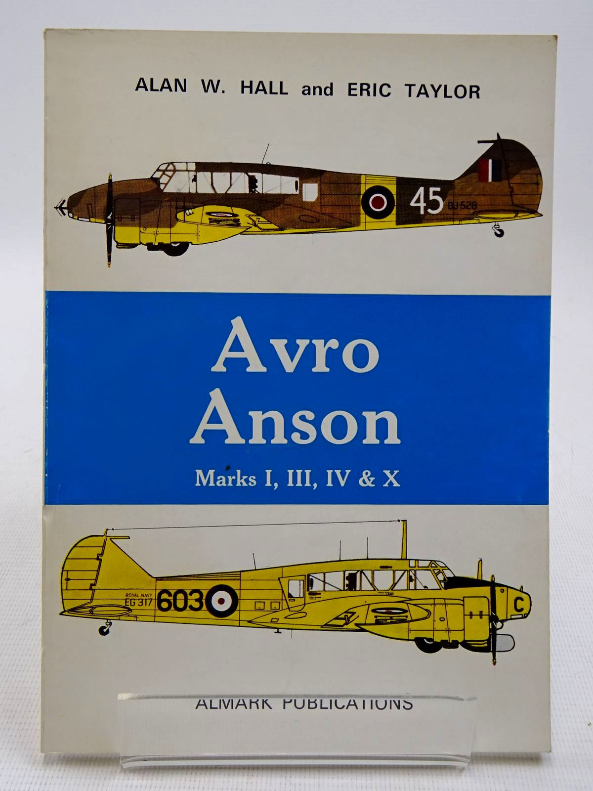 Photo of AVRO ANSON MKS I, II, IV & X written by Hall, Alan W.<br />Taylor, Eric published by Almark Publishing Co. Ltd. (STOCK CODE: 2128628)  for sale by Stella & Rose's Books