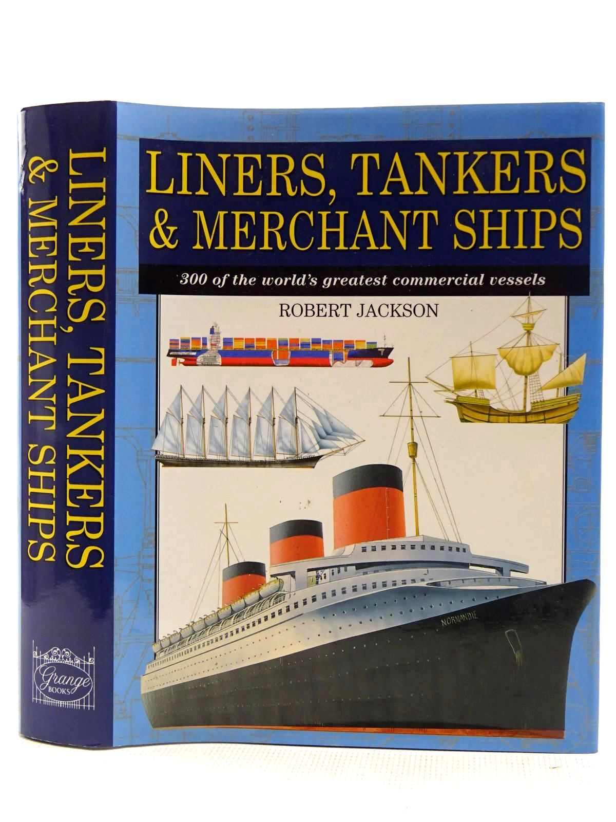 Photo of LINERS, TANKERS & MERCHANT SHIPS written by Jackson, Robert published by Grange Books (STOCK CODE: 2128649)  for sale by Stella & Rose's Books