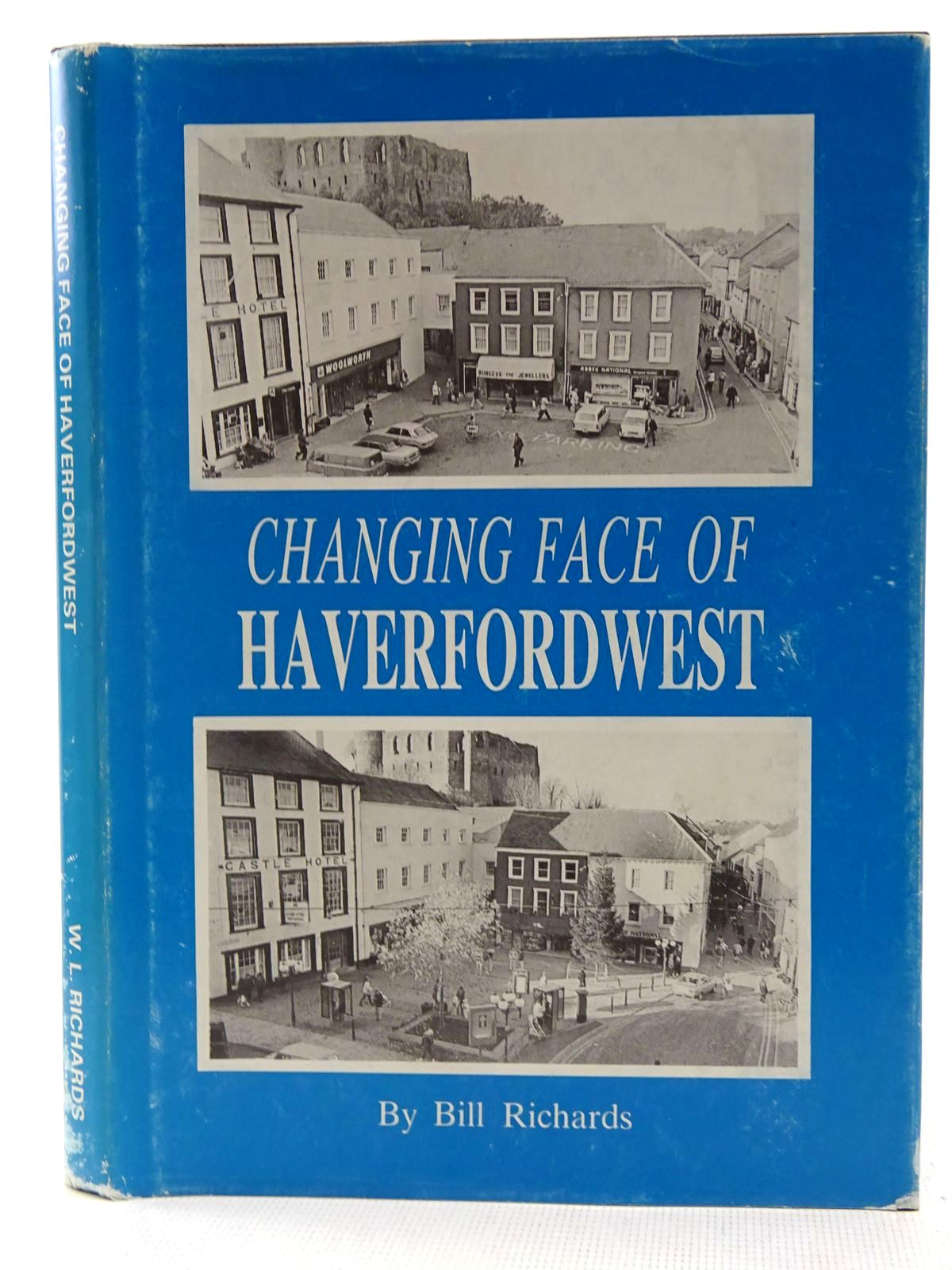 Photo of CHANGING FACE OF HAVERFORDWEST written by Richards, Bill<br />Richards, W.L. published by Haverfordwest Civic Society (STOCK CODE: 2128651)  for sale by Stella & Rose's Books